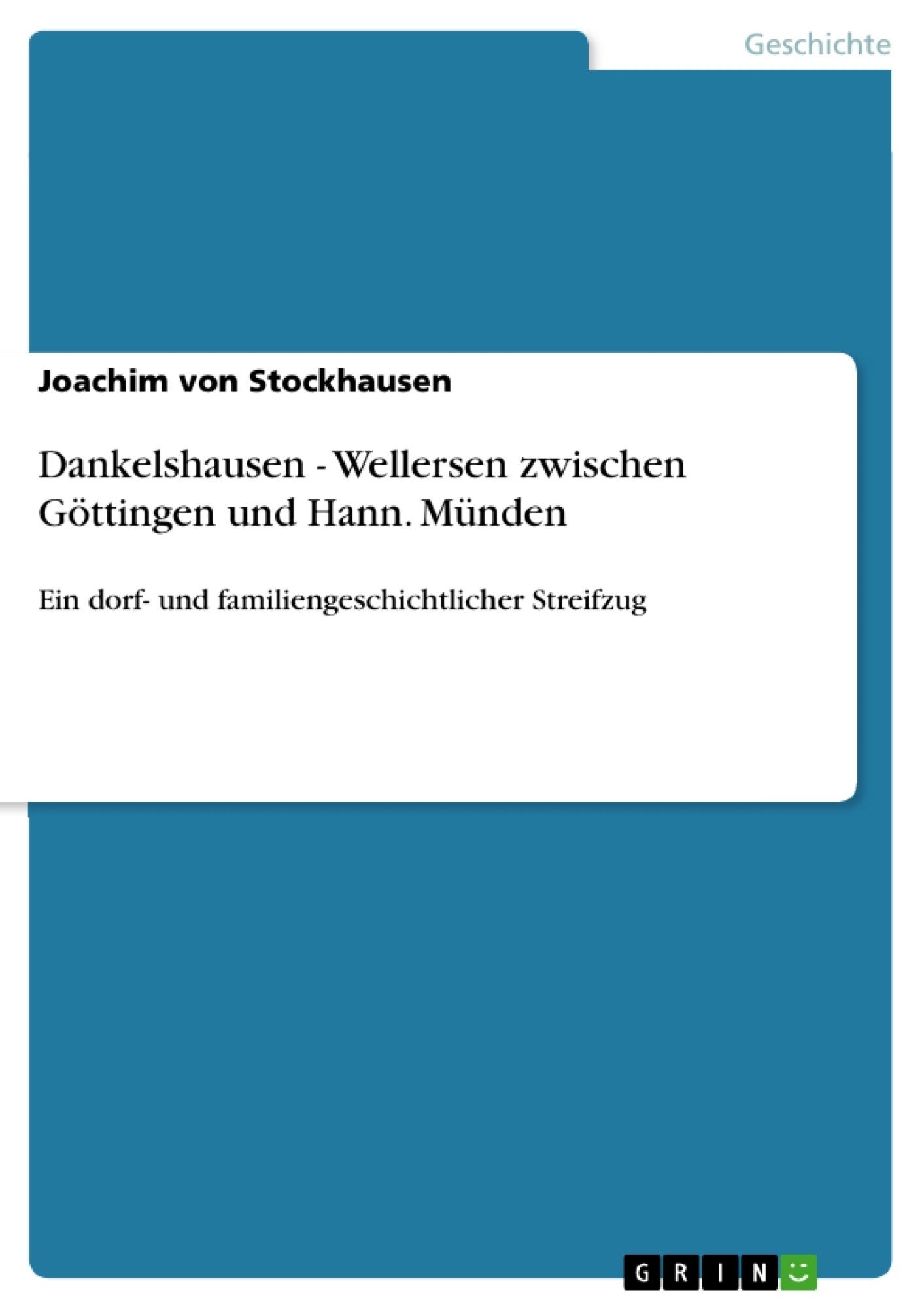Titel: Dankelshausen - Wellersen zwischen Göttingen und Hann. Münden