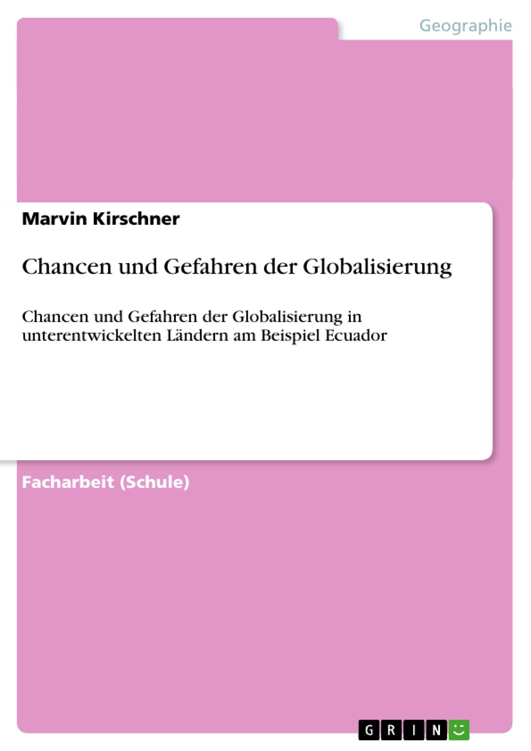 Titel: Chancen und Gefahren der Globalisierung