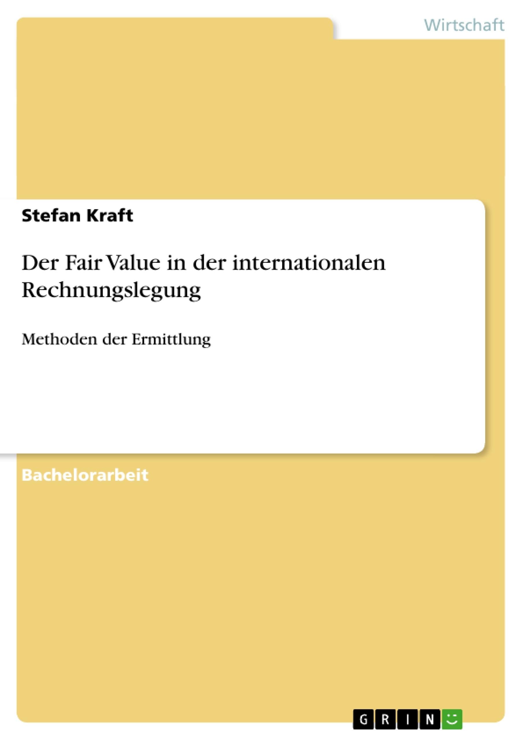 Titel: Der Fair Value in der internationalen Rechnungslegung