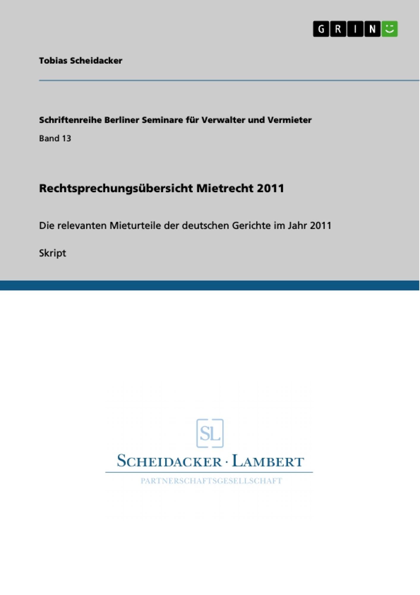 Titel: Rechtsprechungsübersicht Mietrecht 2011
