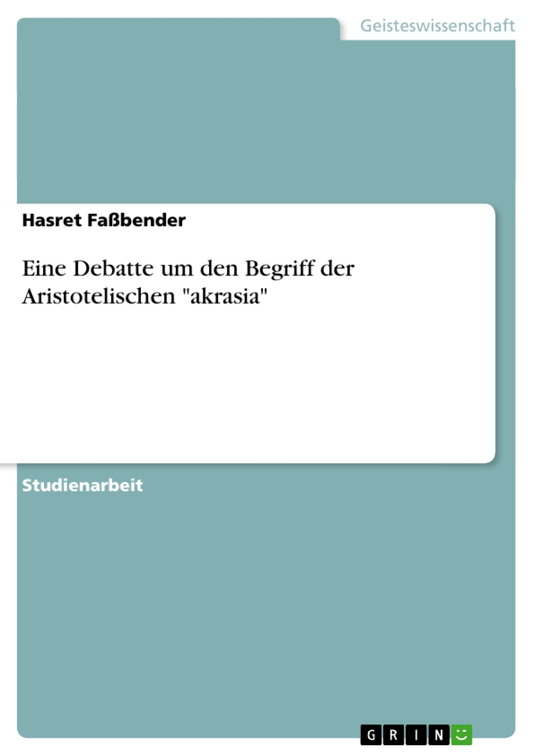 """Titel: Eine Debatte um den Begriff der Aristotelischen """"akrasia"""""""