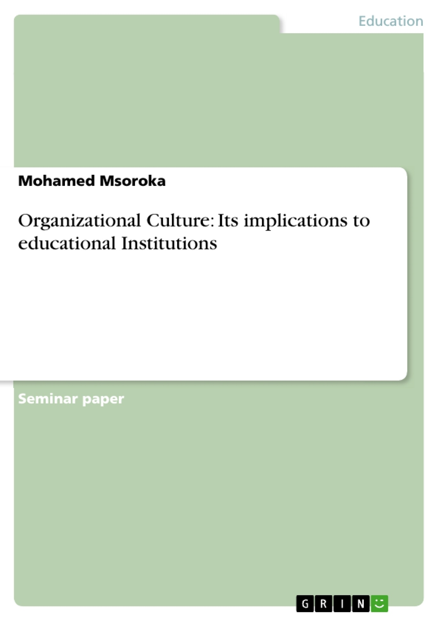 Title: Organizational Culture: Its implications to educational Institutions