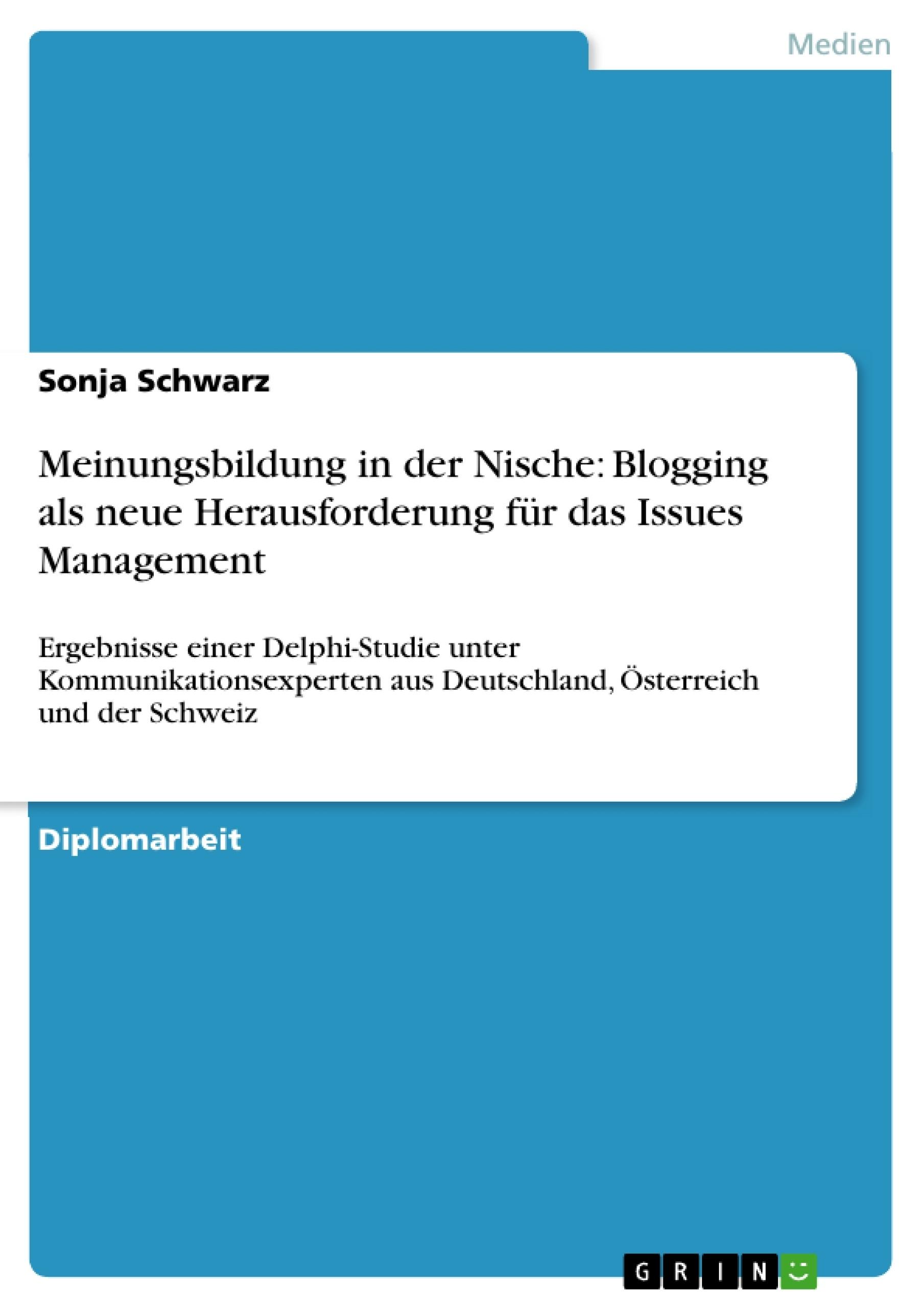 Titel: Meinungsbildung in der Nische: Blogging als neue Herausforderung für das Issues Management