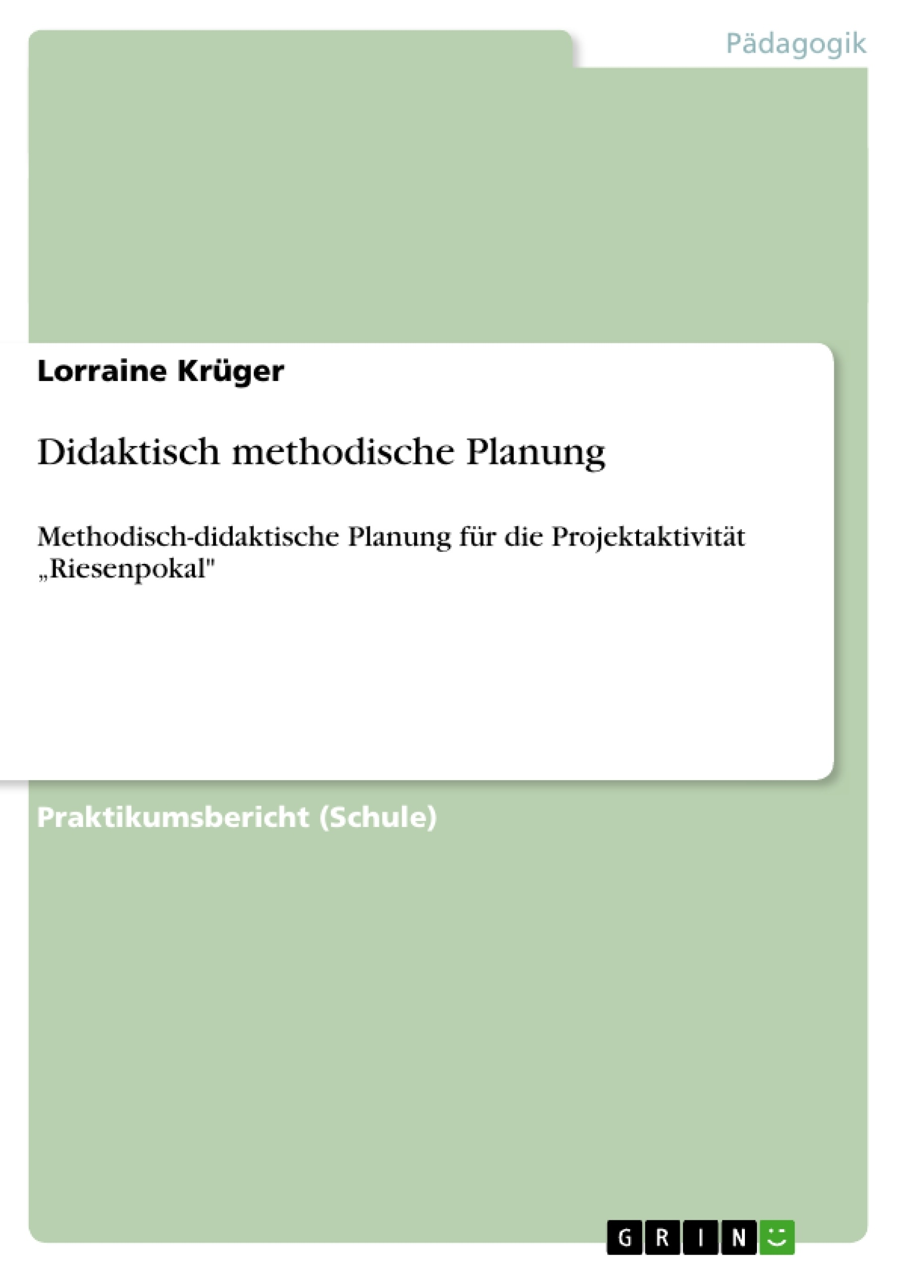 Titel: Didaktisch methodische Planung