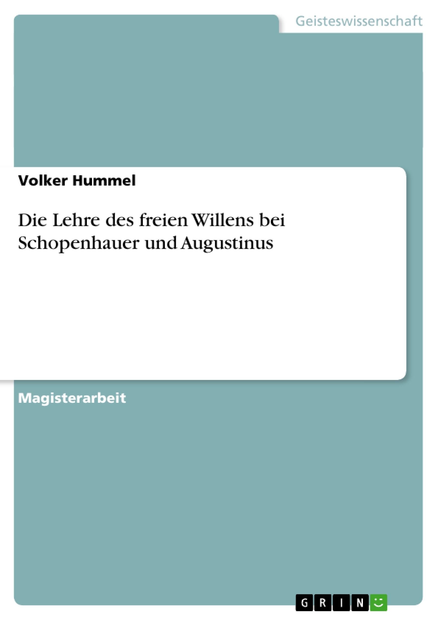 Titel: Die Lehre des freien Willens bei Schopenhauer und Augustinus