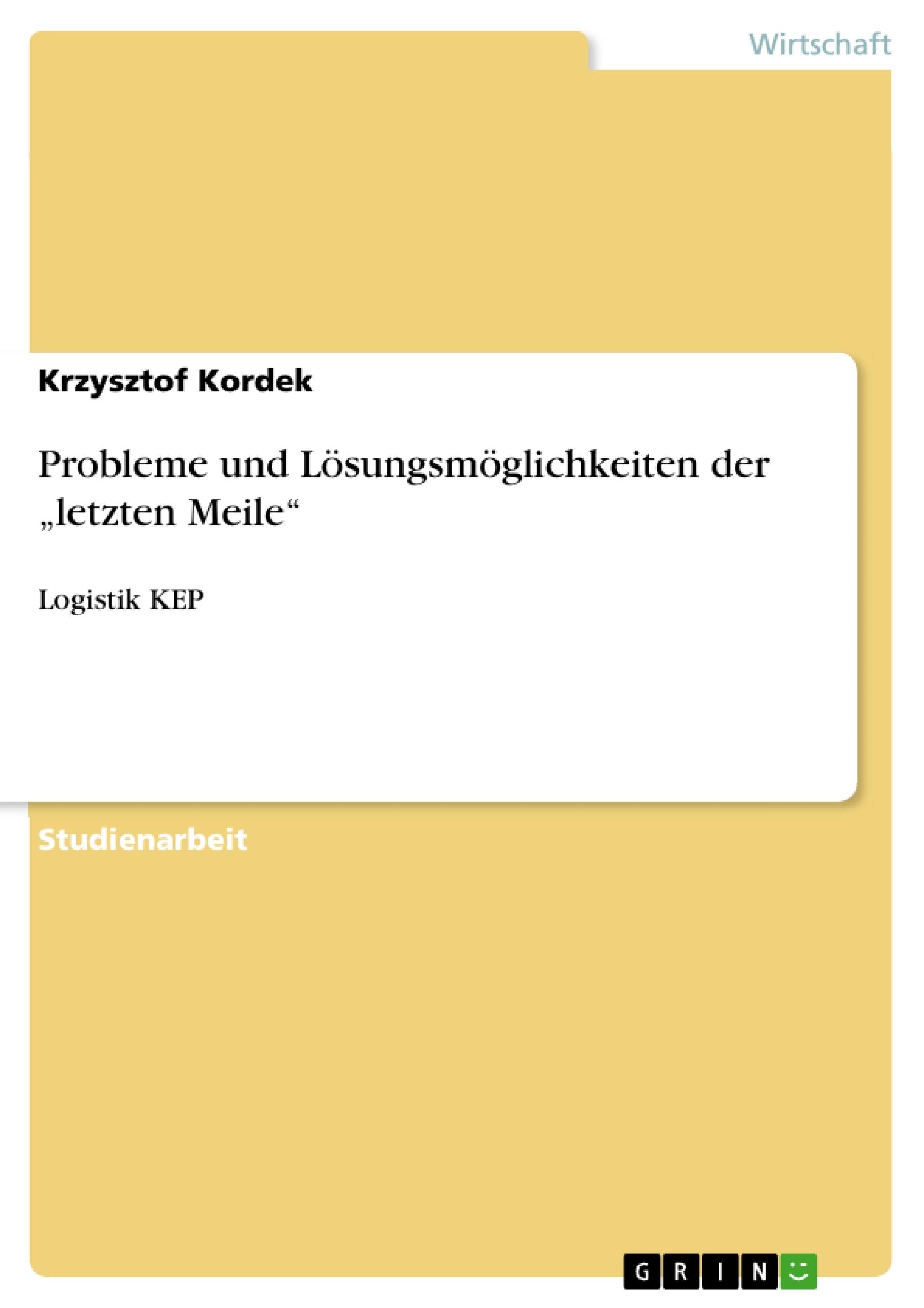 """Titel: Probleme und Lösungsmöglichkeiten der  """"letzten Meile"""""""