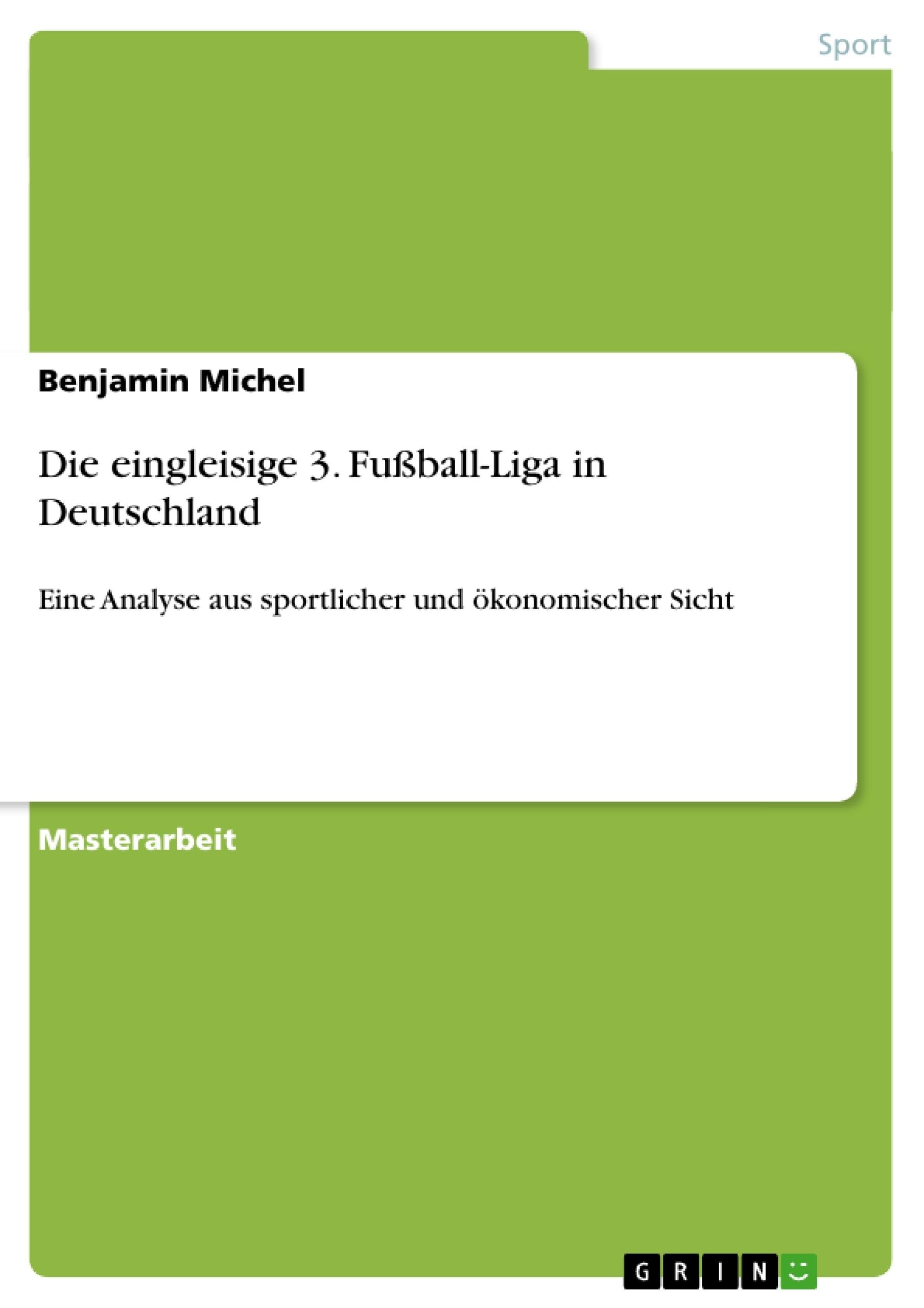 Titel: Die eingleisige 3. Fußball-Liga  in Deutschland