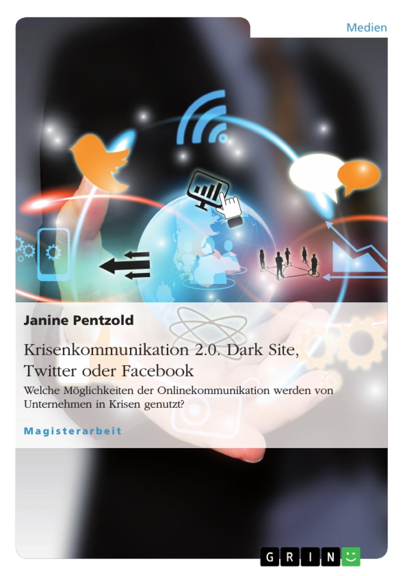 Titel: Krisenkommunikation 2.0. Dark Site, Twitter oder Facebook