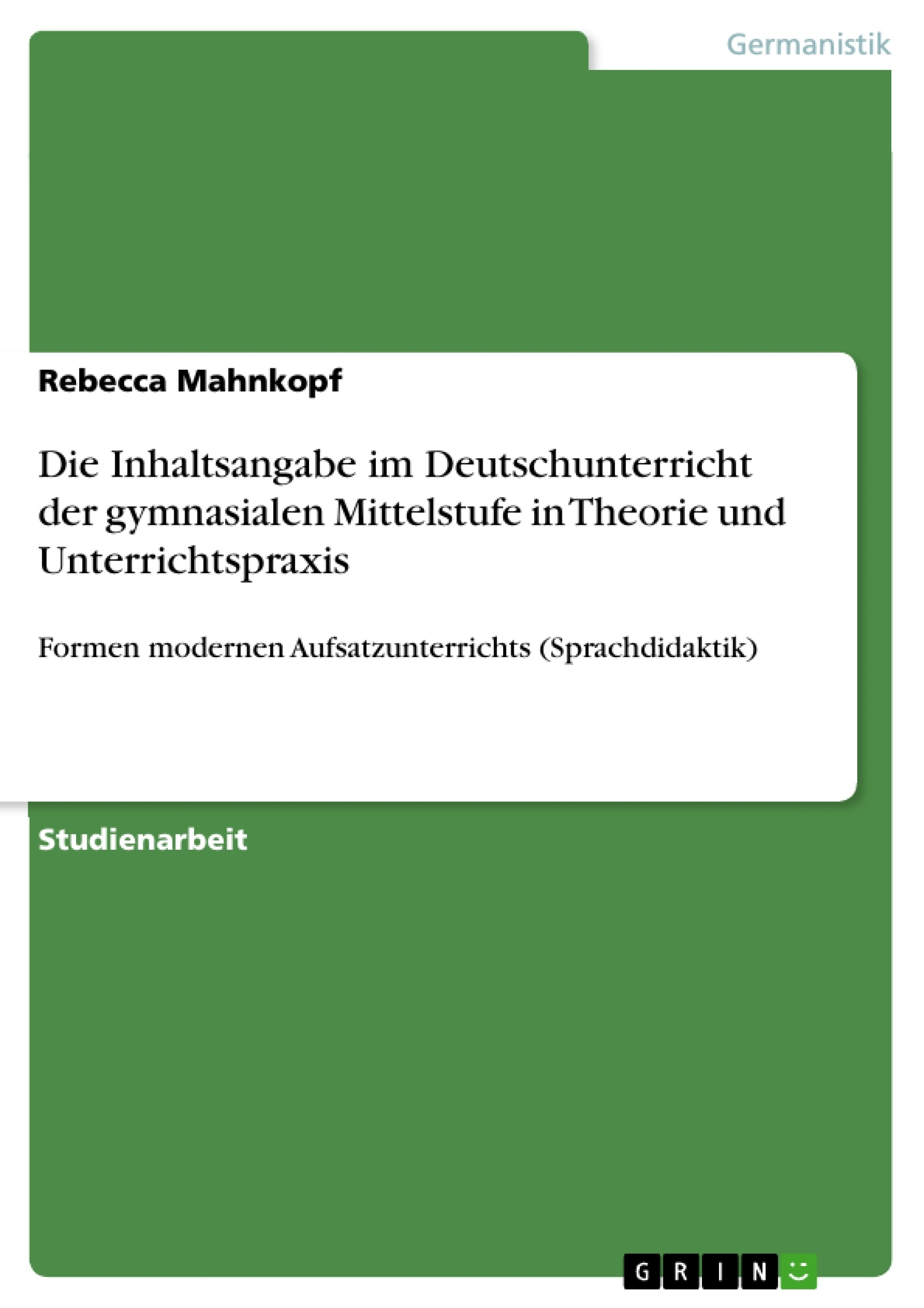 Die Inhaltsangabe Im Deutschunterricht Der Gymnasialen Mittelstufe
