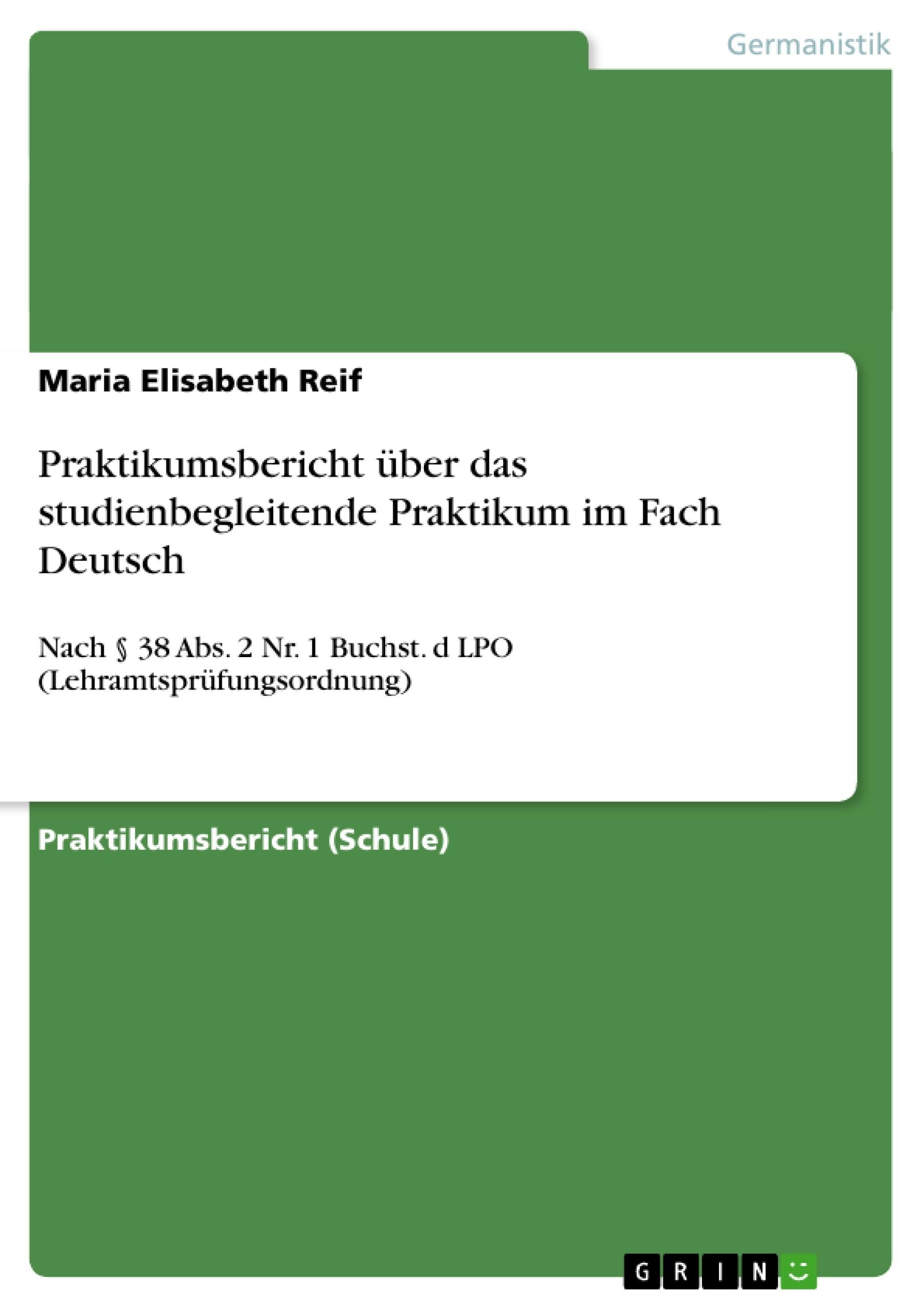 Titel: Praktikumsbericht  über das studienbegleitende Praktikum im Fach Deutsch