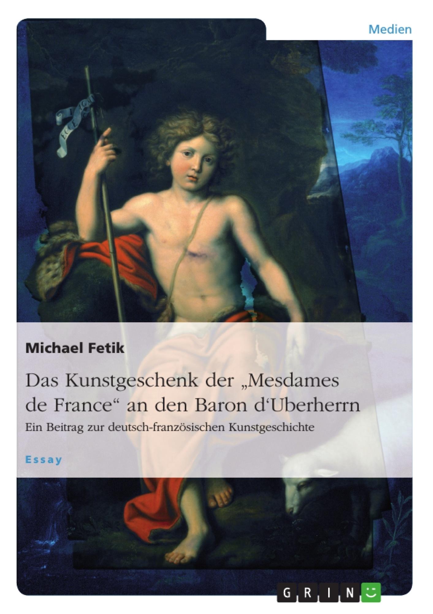 """Titel: Das Kunstgeschenk der """"Mesdames de France"""" an den Baron d'Uberherrn"""