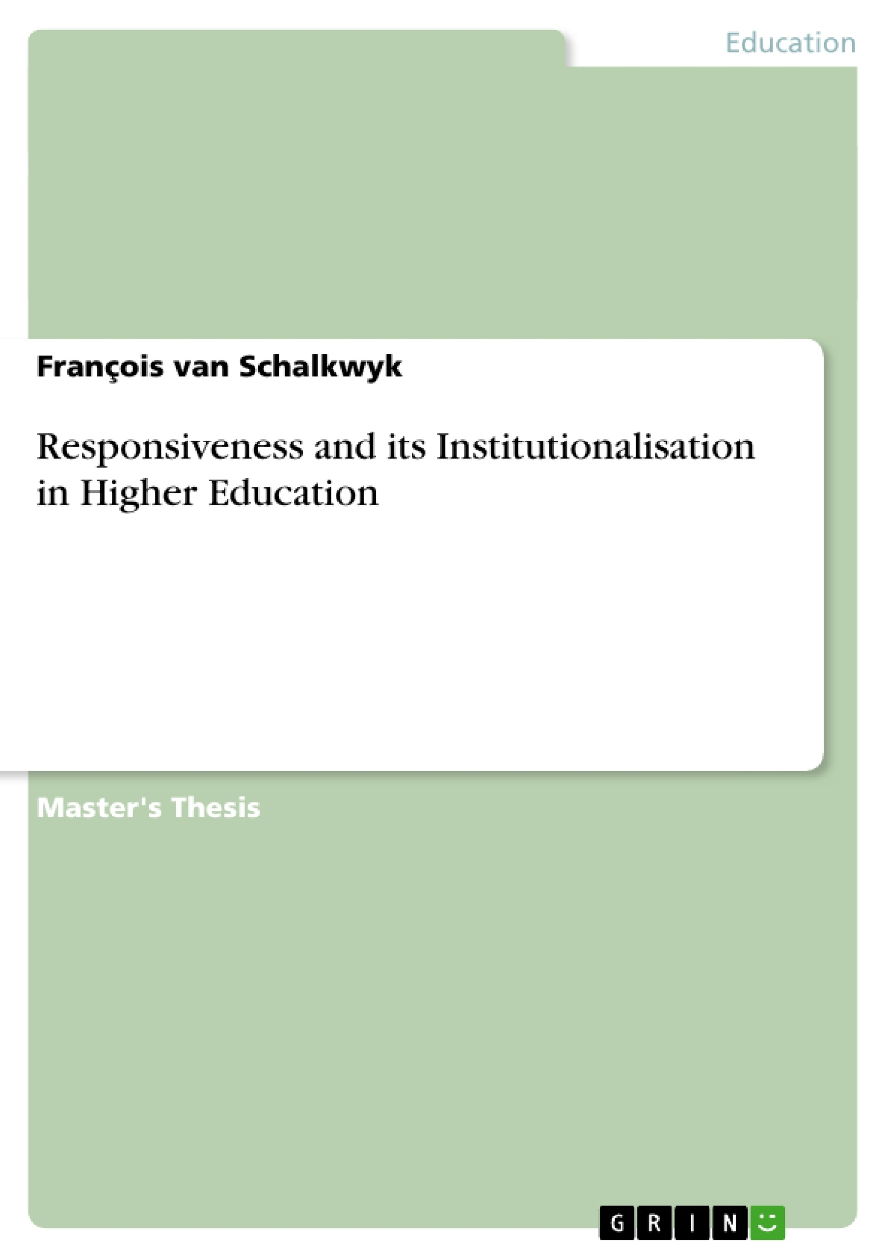 Title: Responsiveness and its Institutionalisation in Higher Education