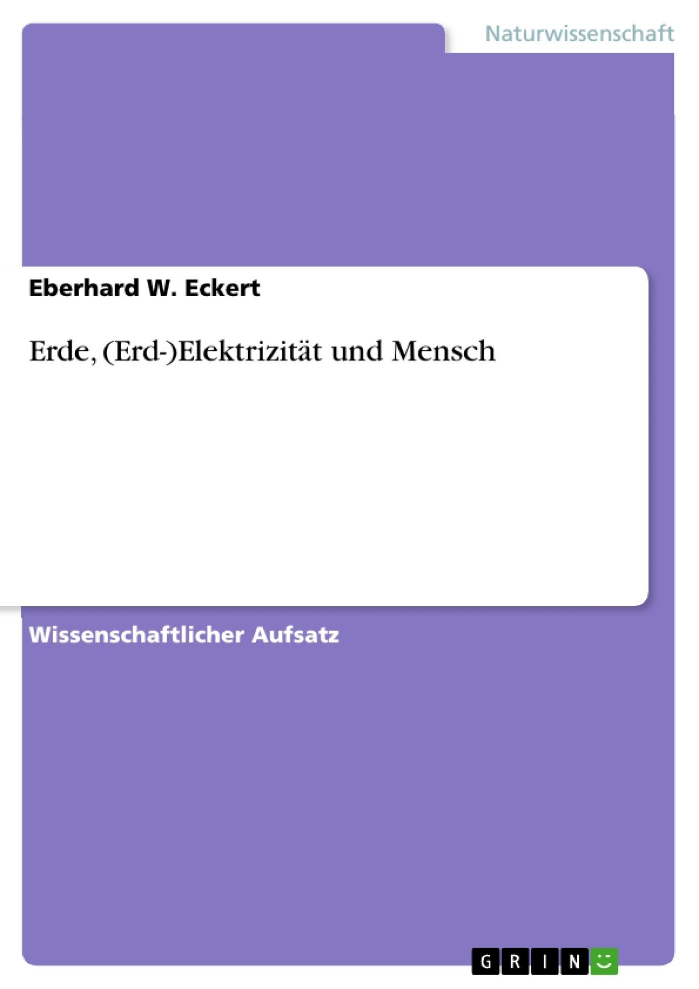 Titel: Erde, (Erd-)Elektrizität und Mensch
