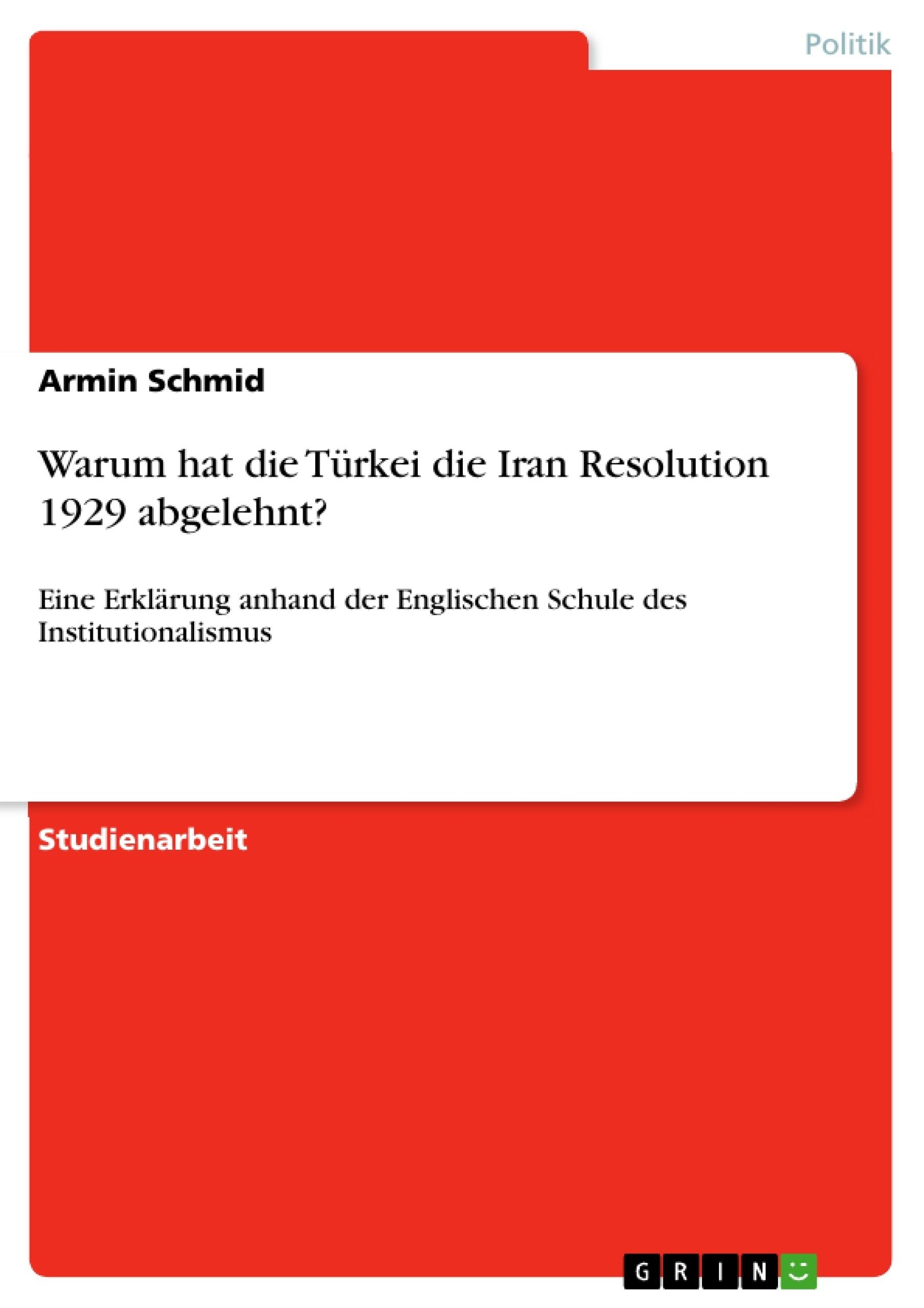 Titel: Warum hat die Türkei die Iran Resolution 1929 abgelehnt?