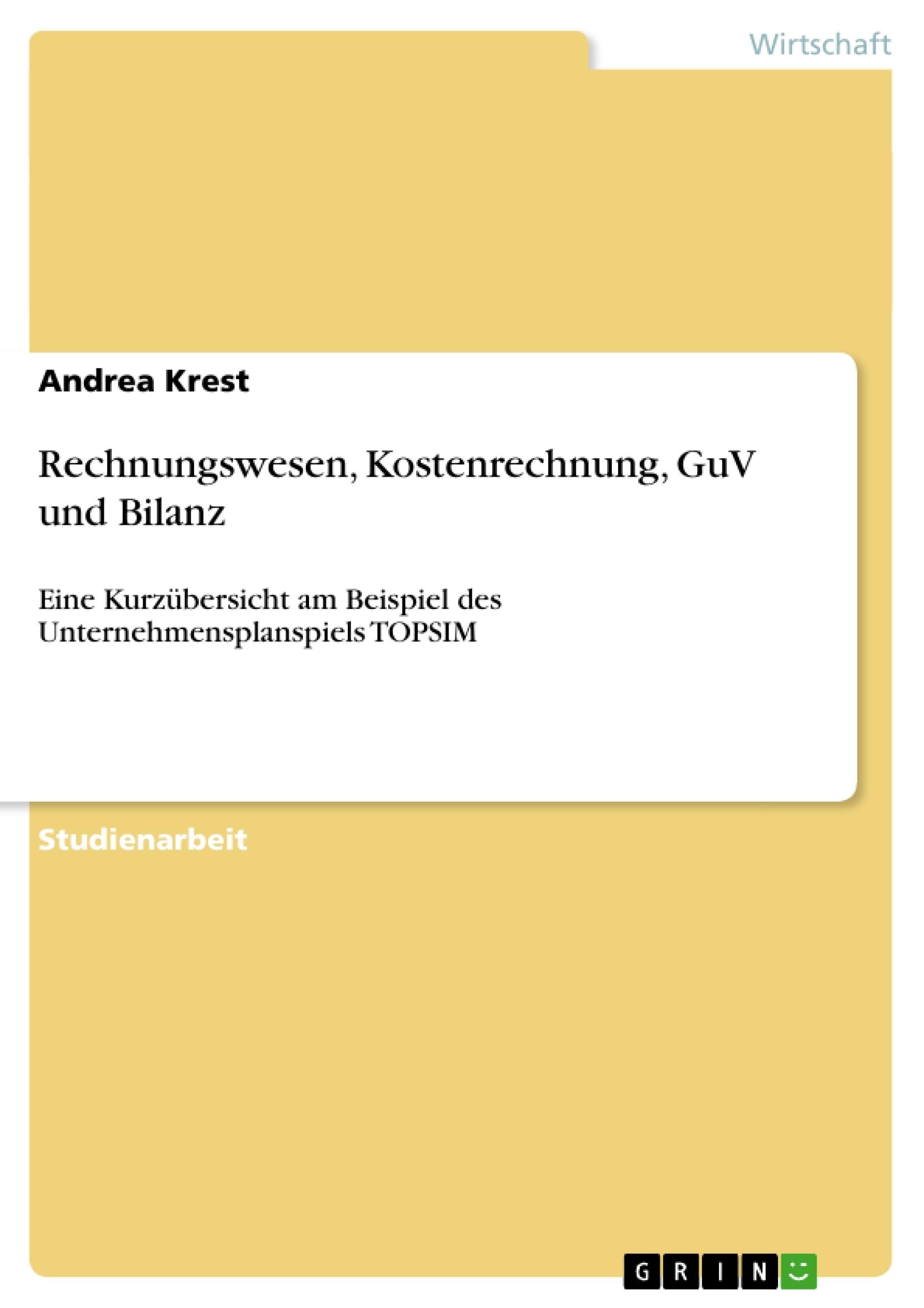 Titel: Rechnungswesen, Kostenrechnung, GuV und Bilanz