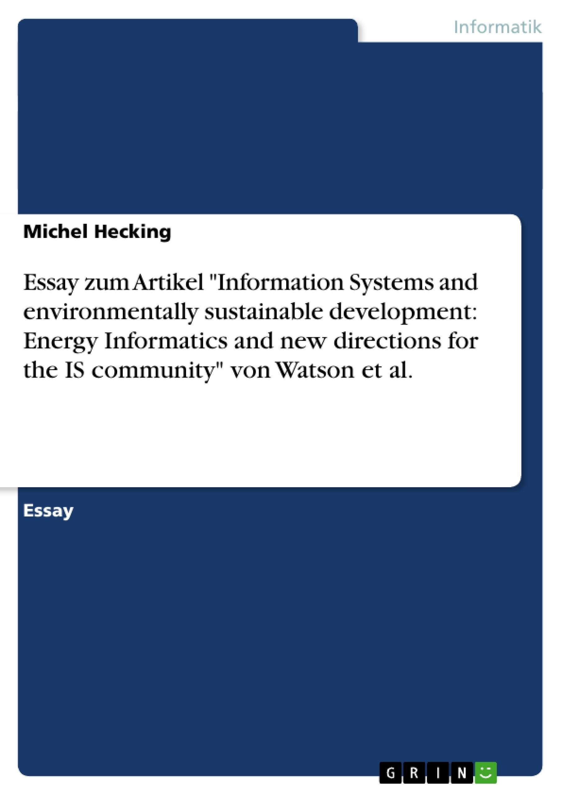 "Titel: Essay zum Artikel ""Information Systems and environmentally sustainable development: Energy Informatics and new directions for the IS community"" von Watson et al."