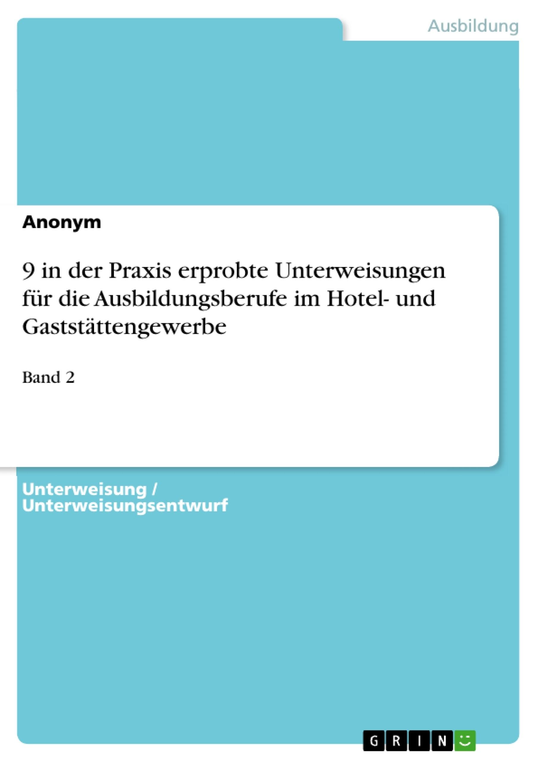 Titel: 9 in der Praxis erprobte Unterweisungen für die Ausbildungsberufe im Hotel- und Gaststättengewerbe