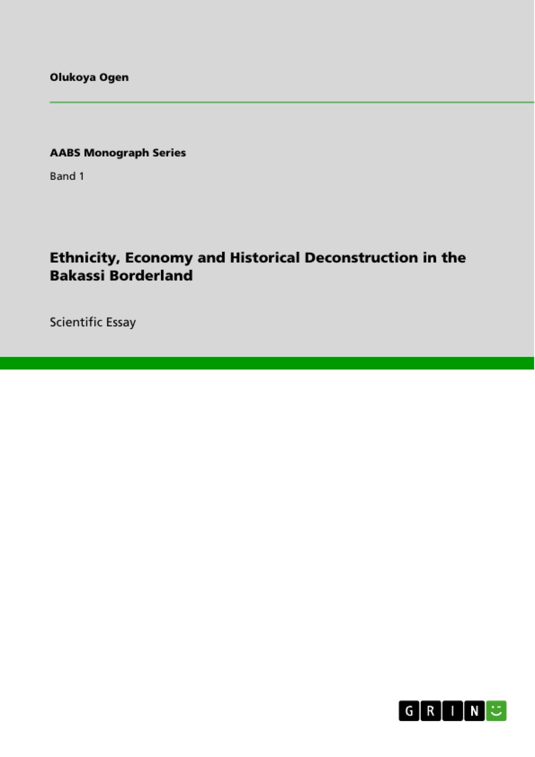 Title: Ethnicity, Economy and Historical Deconstruction in the Bakassi Borderland