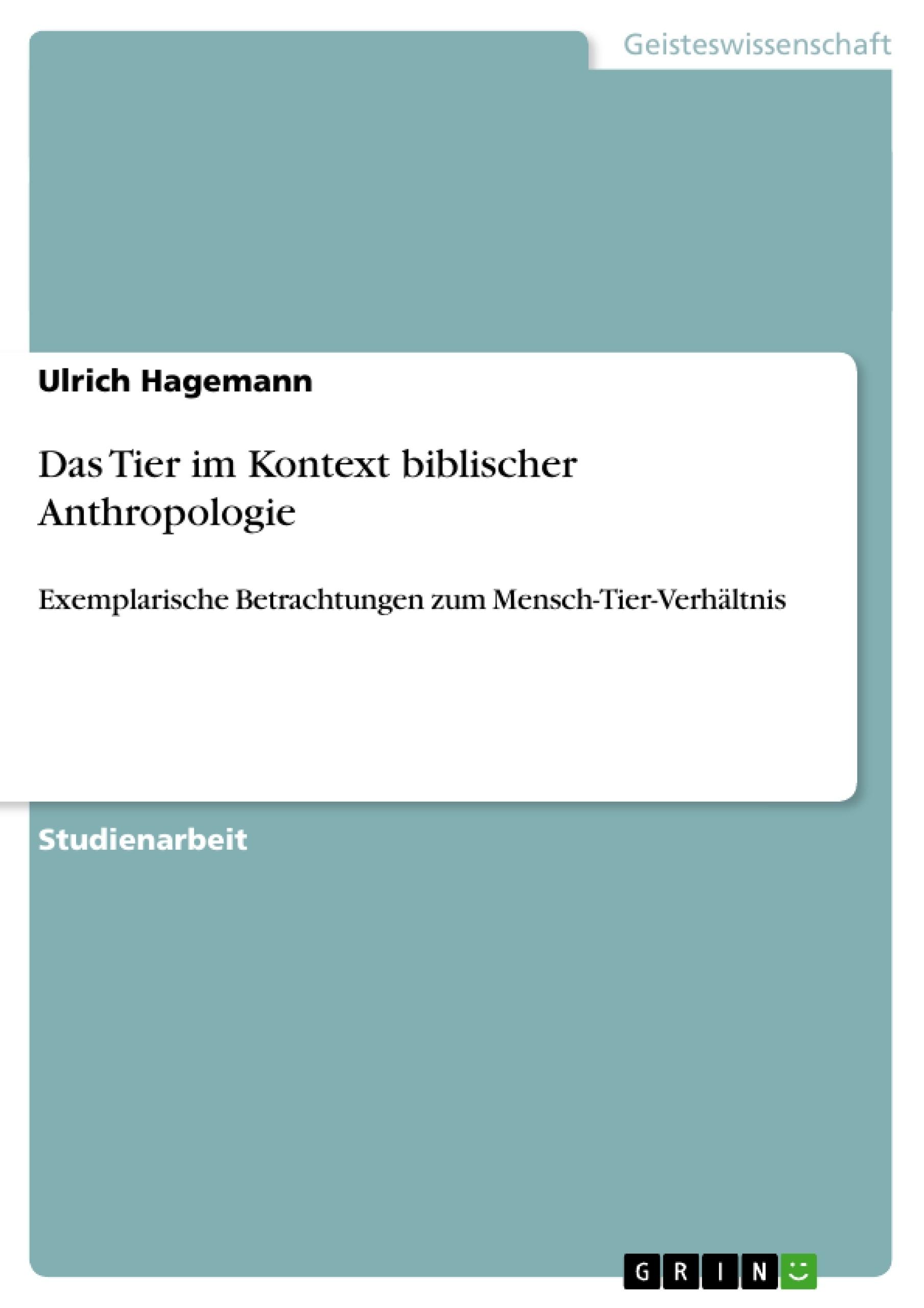 Titel: Das Tier im Kontext biblischer Anthropologie
