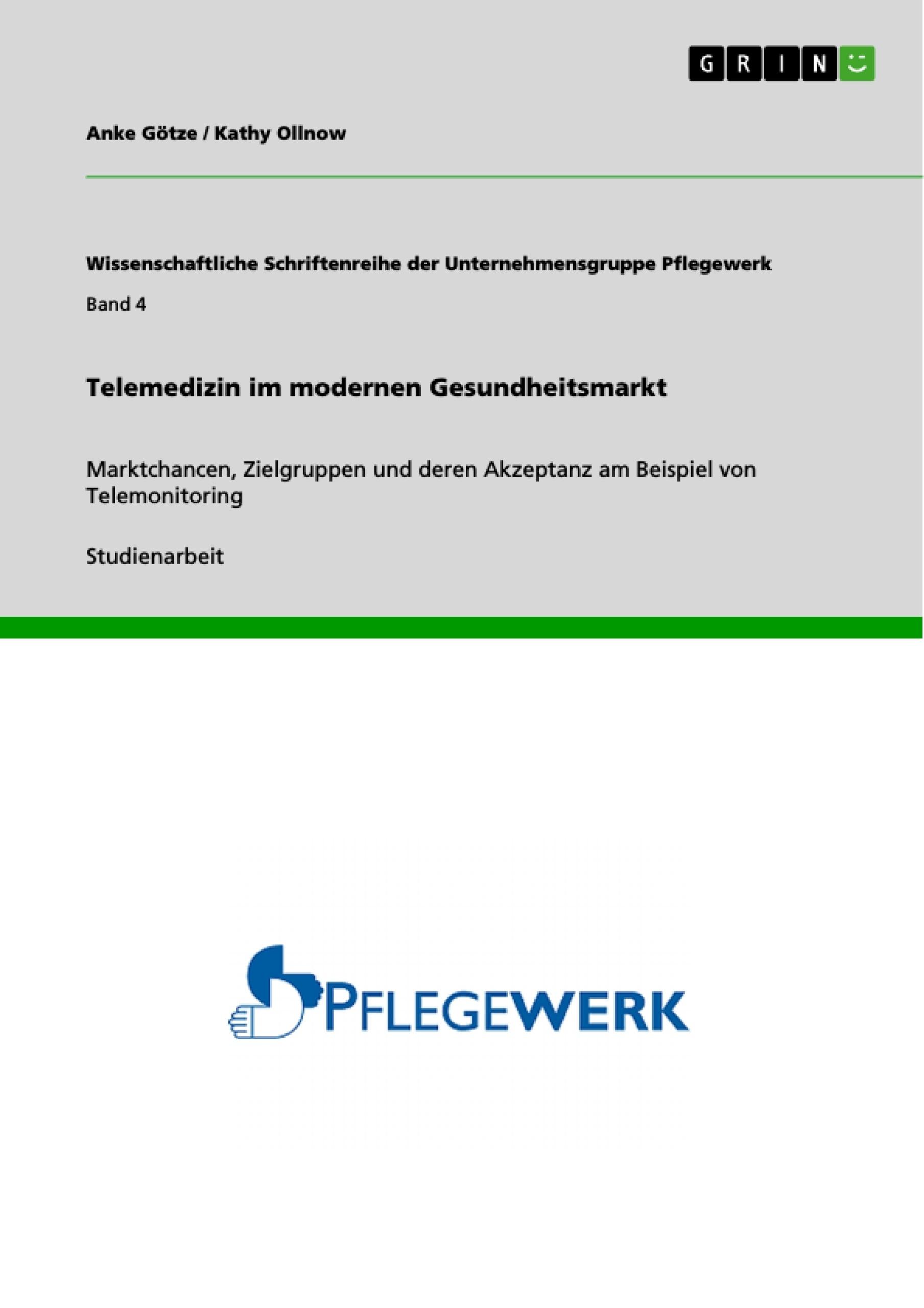 Titel: Telemedizin im modernen Gesundheitsmarkt