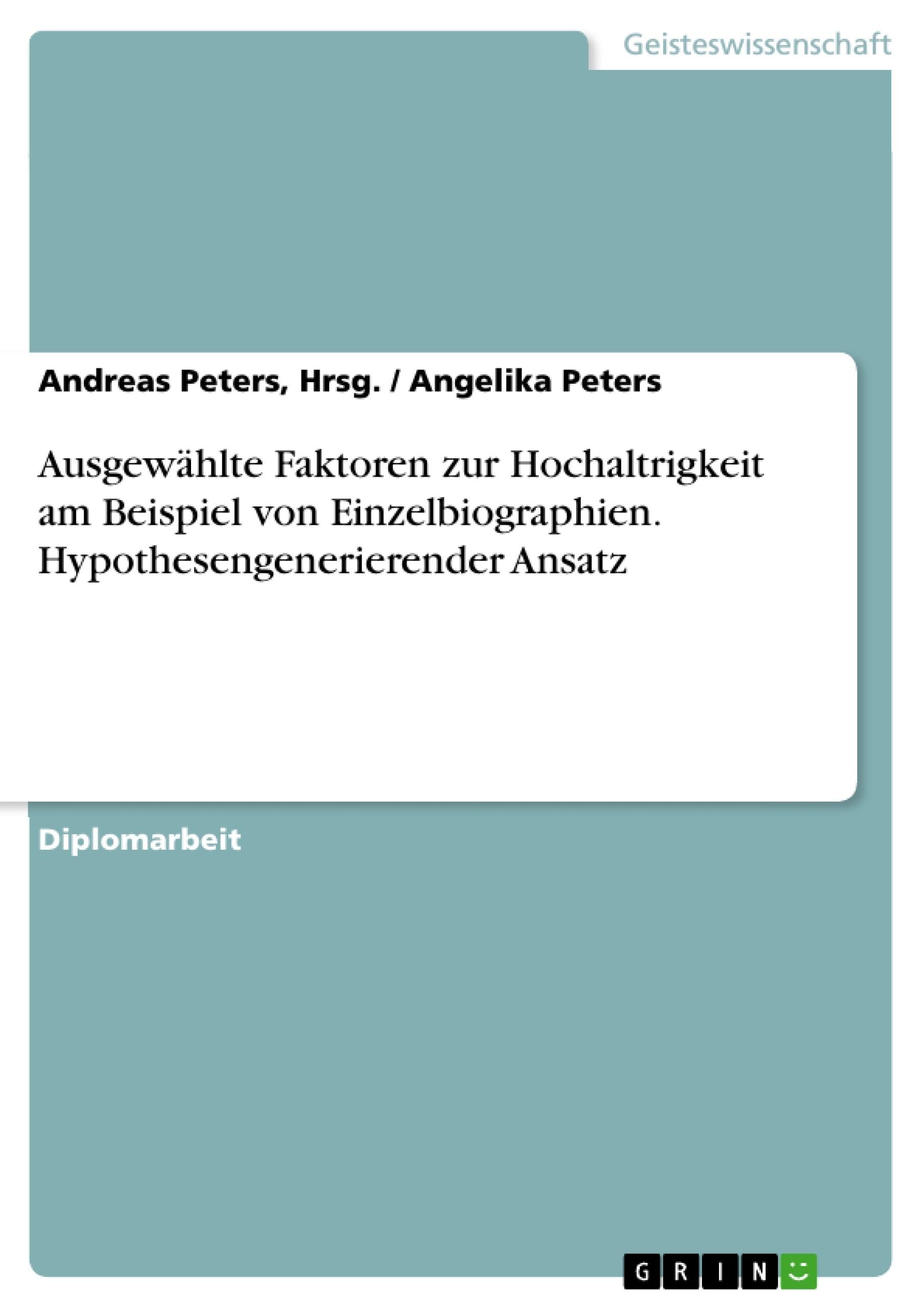 Titel: Ausgewählte Faktoren zur Hochaltrigkeit am Beispiel von Einzelbiographien. Hypothesengenerierender Ansatz