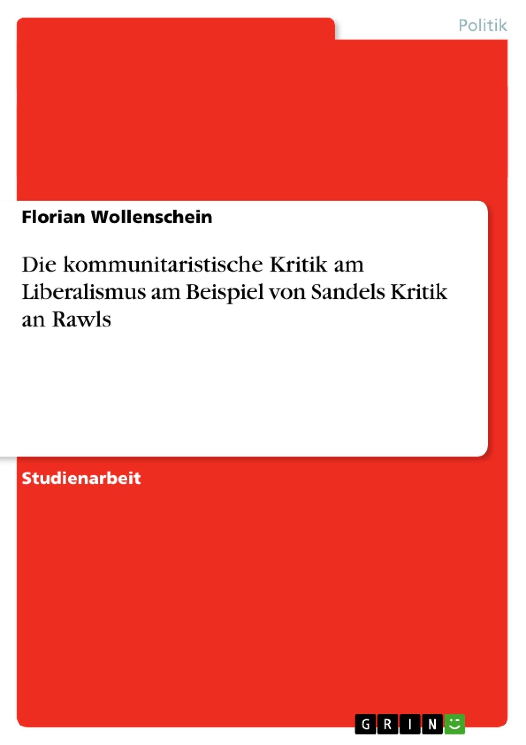 Titel: Die kommunitaristische Kritik am Liberalismus am Beispiel von Sandels Kritik an Rawls
