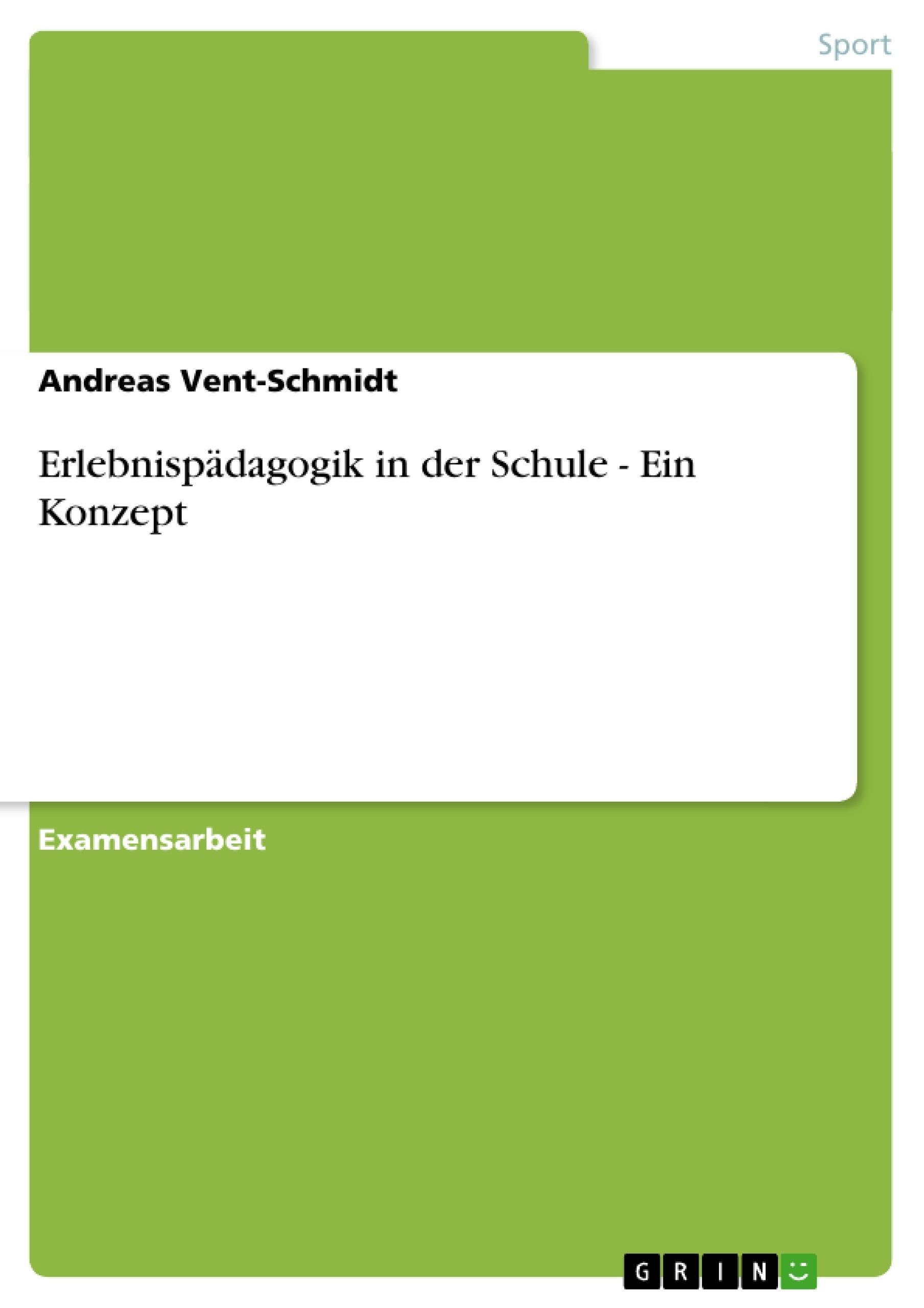 Titel: Erlebnispädagogik in der Schule - Ein Konzept