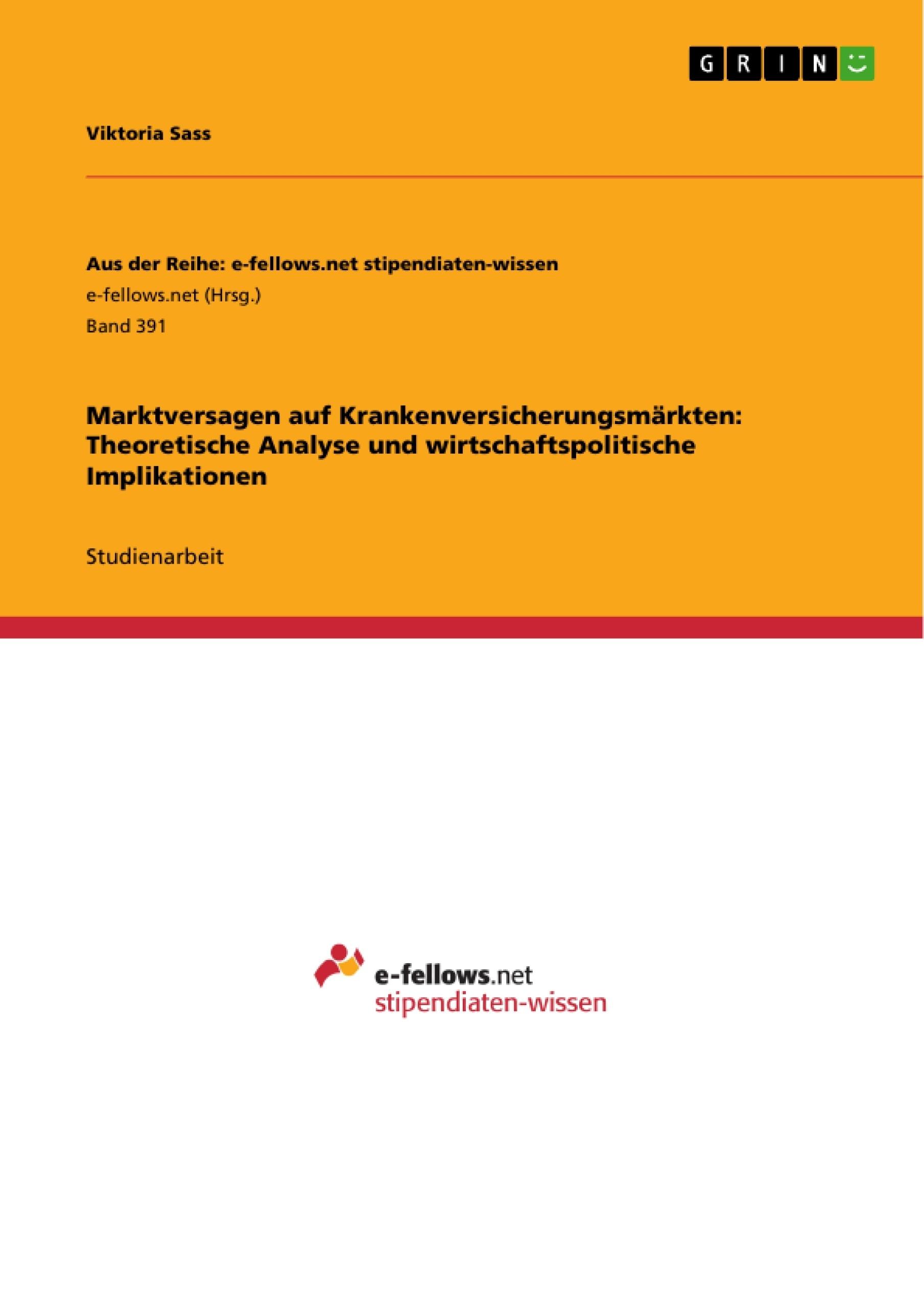 Titel: Marktversagen auf Krankenversicherungsmärkten: Theoretische Analyse und wirtschaftspolitische Implikationen