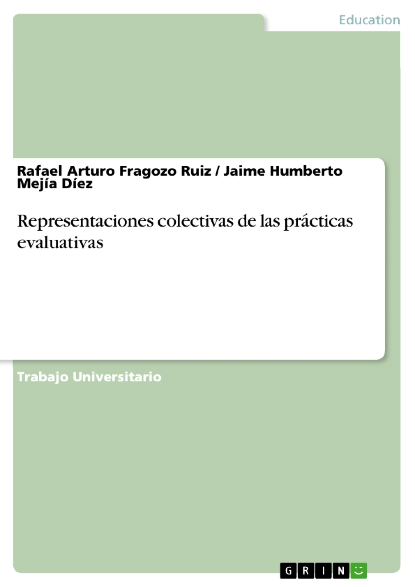 Título: Representaciones colectivas de las prácticas evaluativas