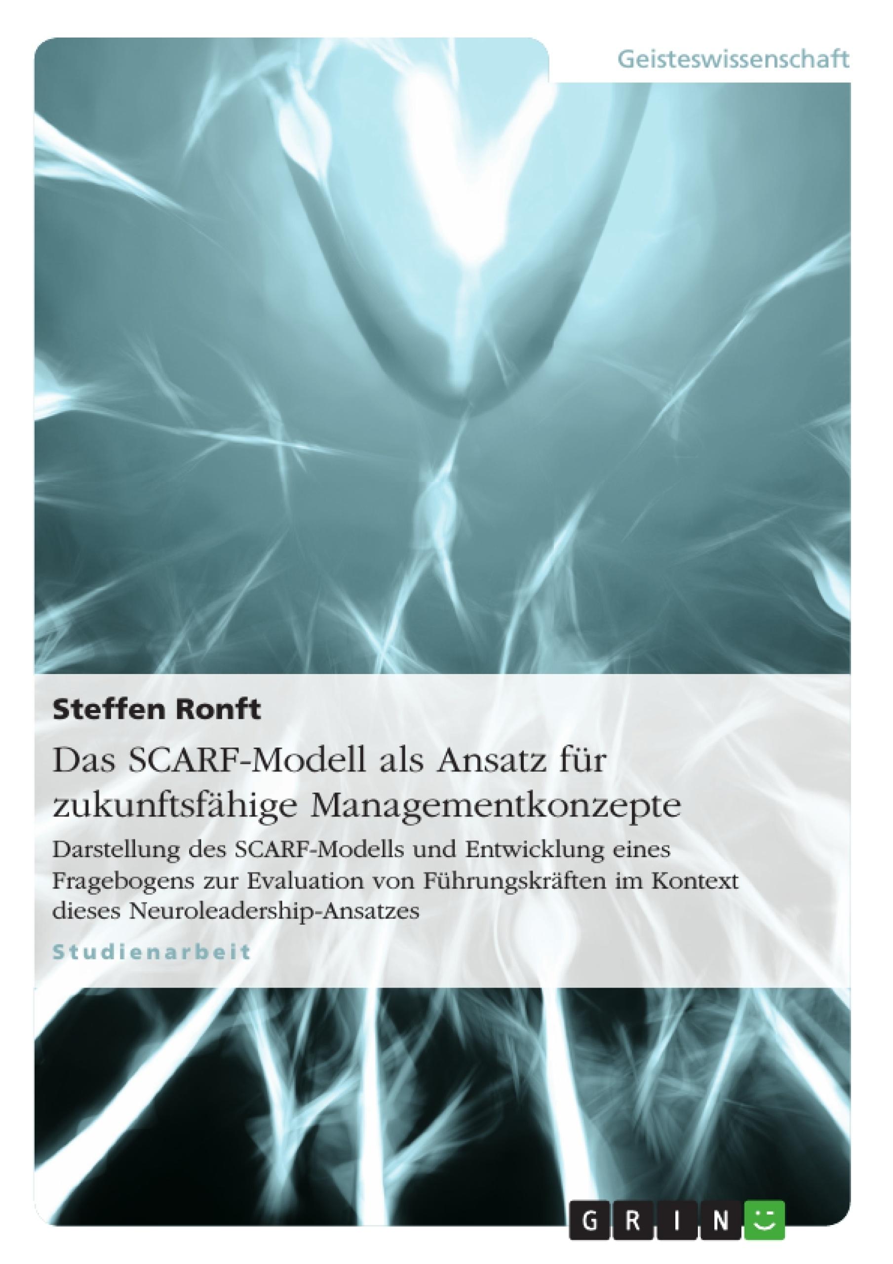 Titel: Das SCARF-Modell als Ansatz für zukunftsfähige Managementkonzepte