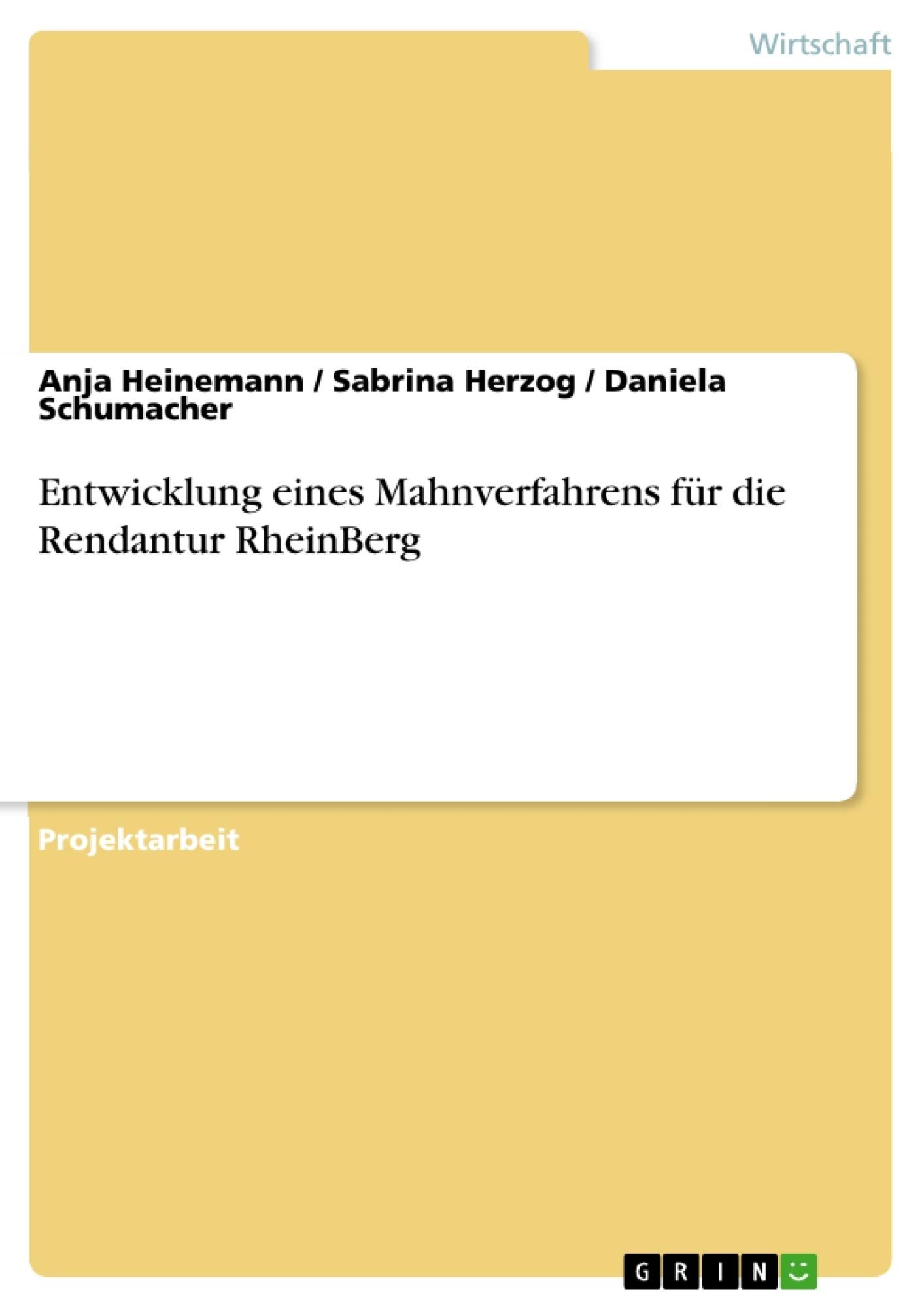 Titel: Entwicklung eines Mahnverfahrens für die Rendantur RheinBerg