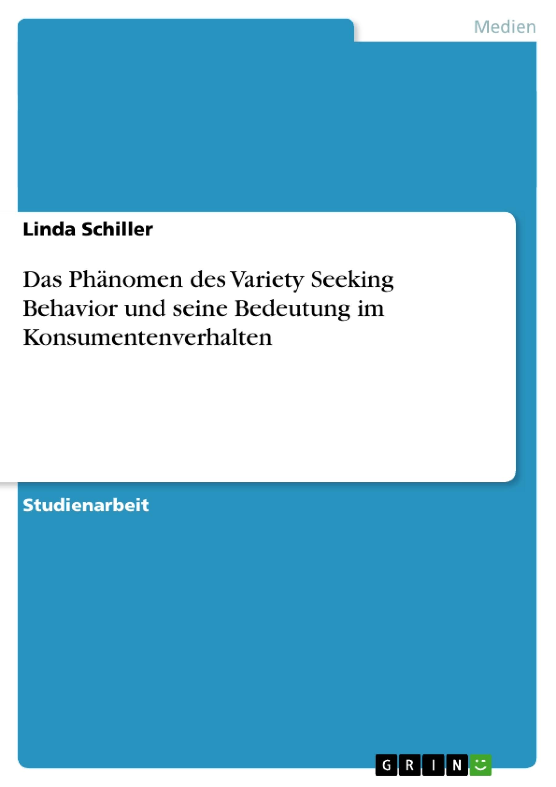 Titel: Das Phänomen des Variety Seeking Behavior und seine Bedeutung im Konsumentenverhalten