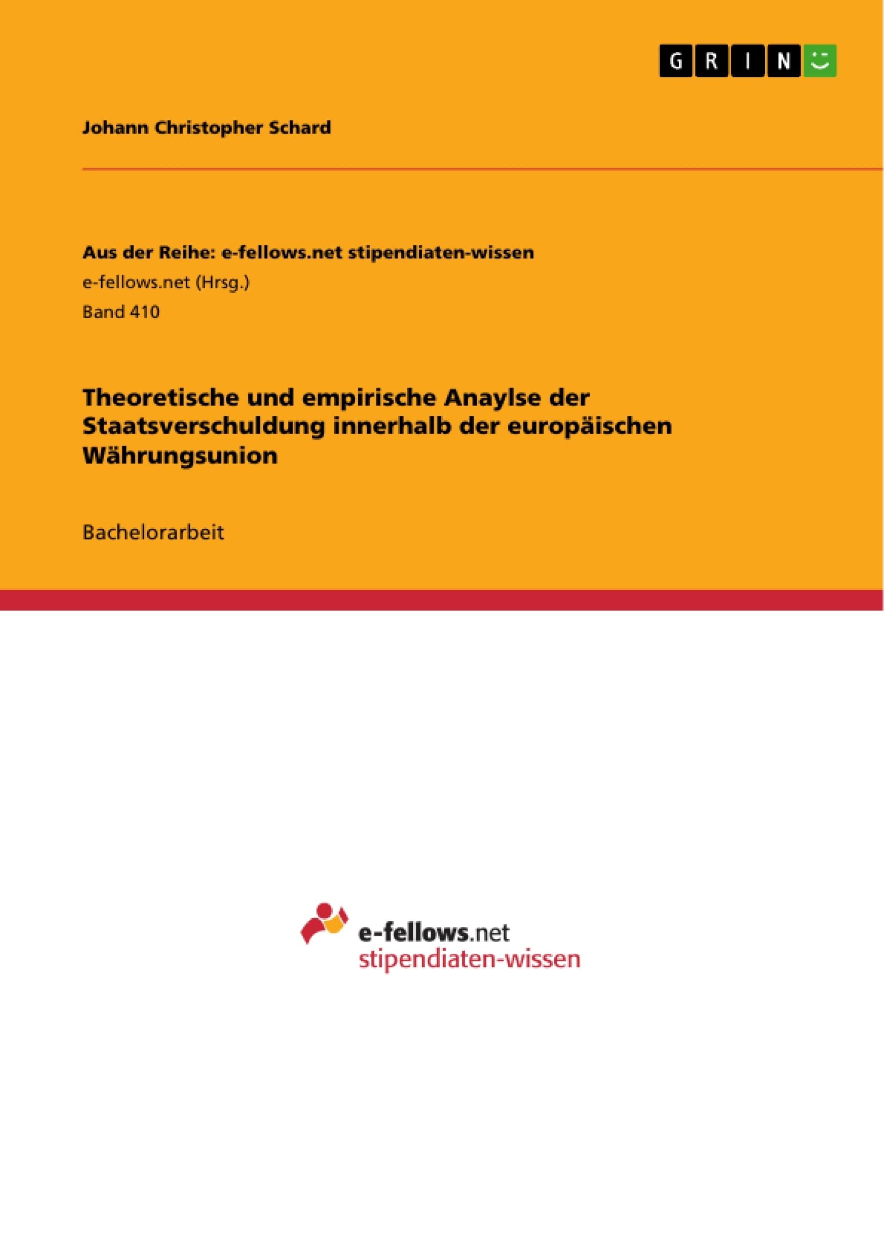 Titel: Theoretische und empirische Anaylse der Staatsverschuldung innerhalb der europäischen Währungsunion