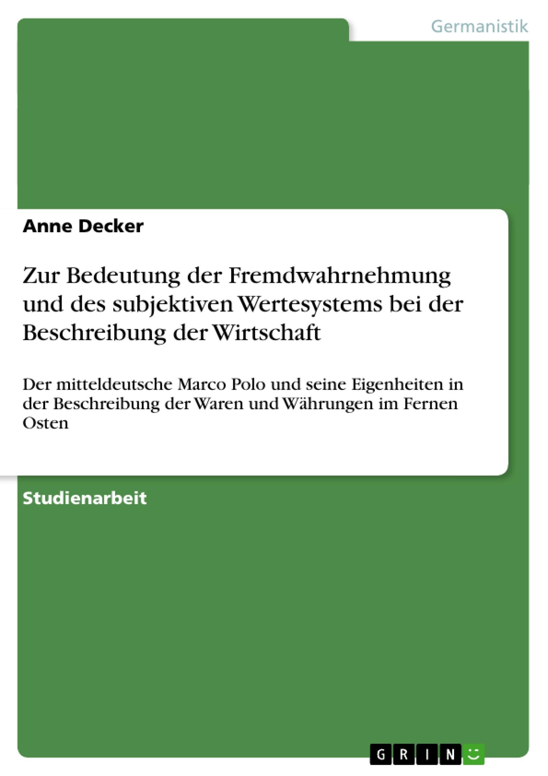 Titel: Zur Bedeutung der Fremdwahrnehmung und des subjektiven Wertesystems bei der Beschreibung der Wirtschaft