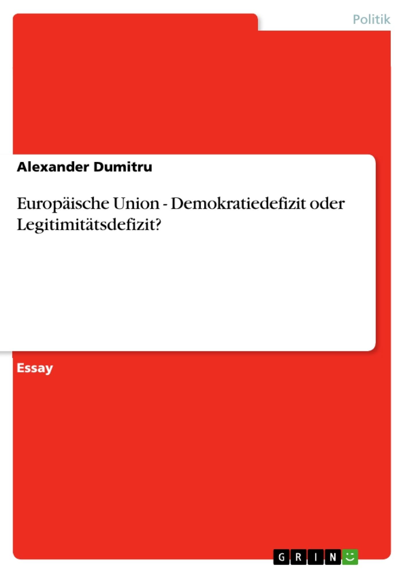 Titel: Europäische Union - Demokratiedefizit oder Legitimitätsdefizit?