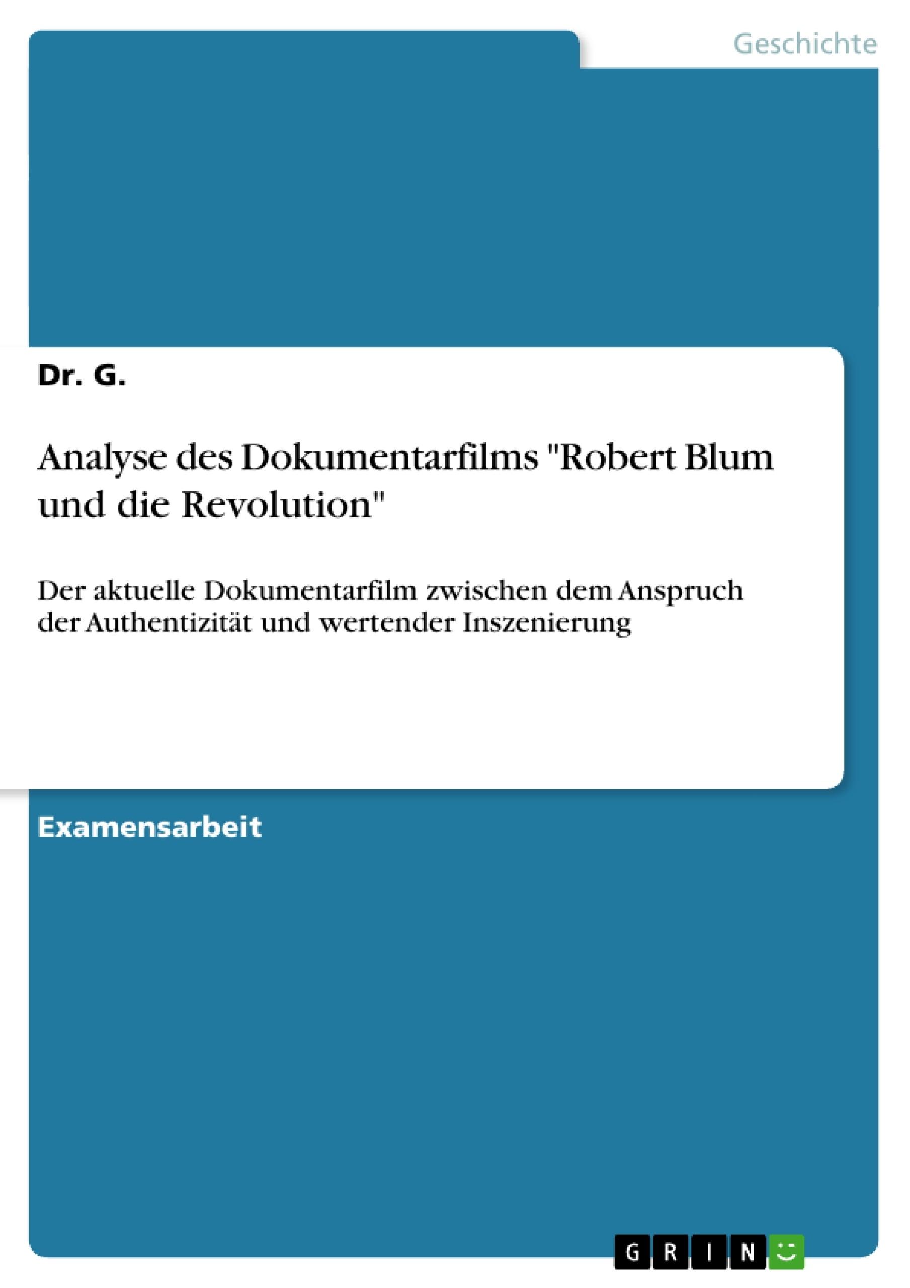 """Titel: Analyse des Dokumentarfilms """"Robert Blum und die Revolution"""""""