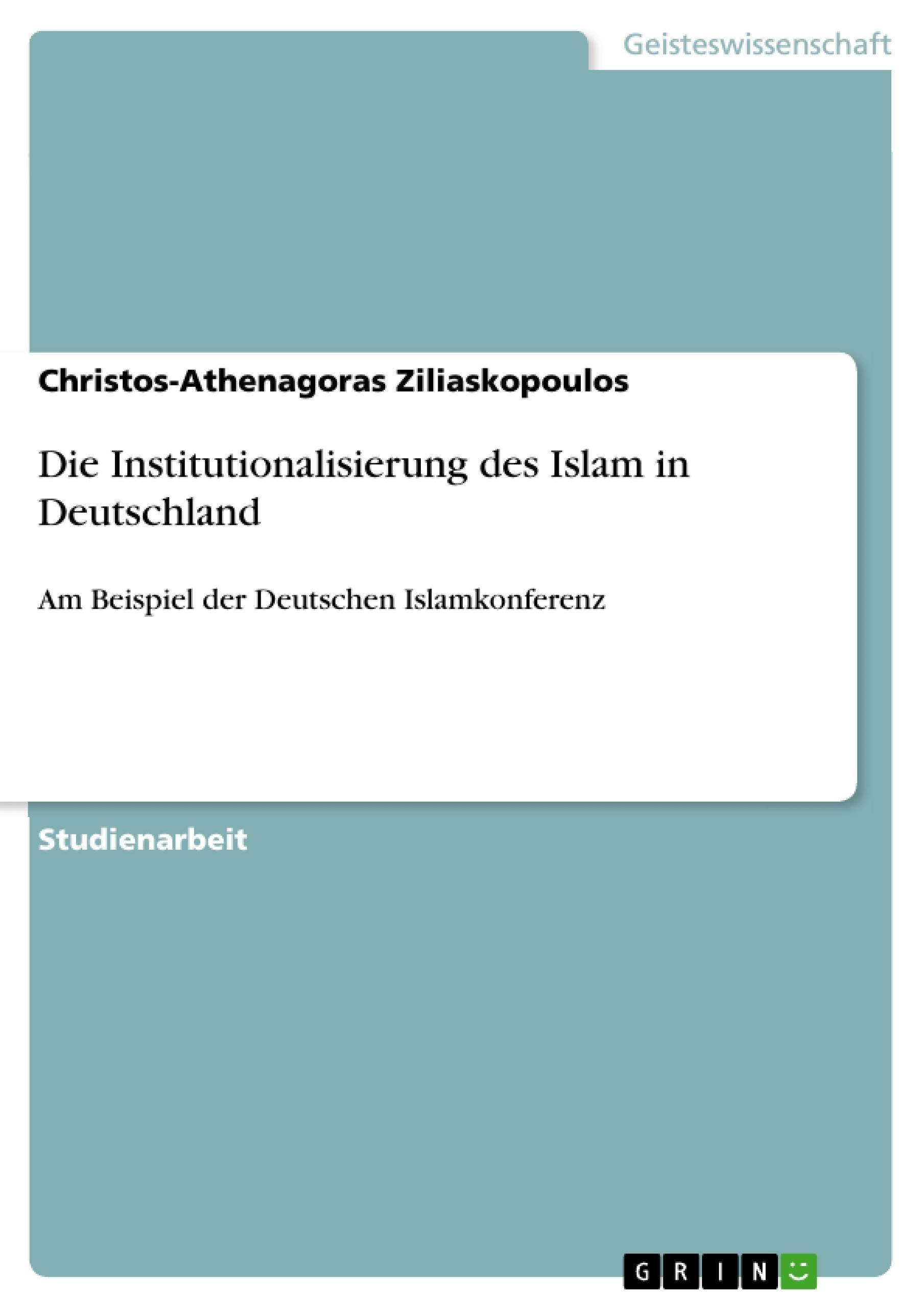 Titel: Die Institutionalisierung des Islam in Deutschland