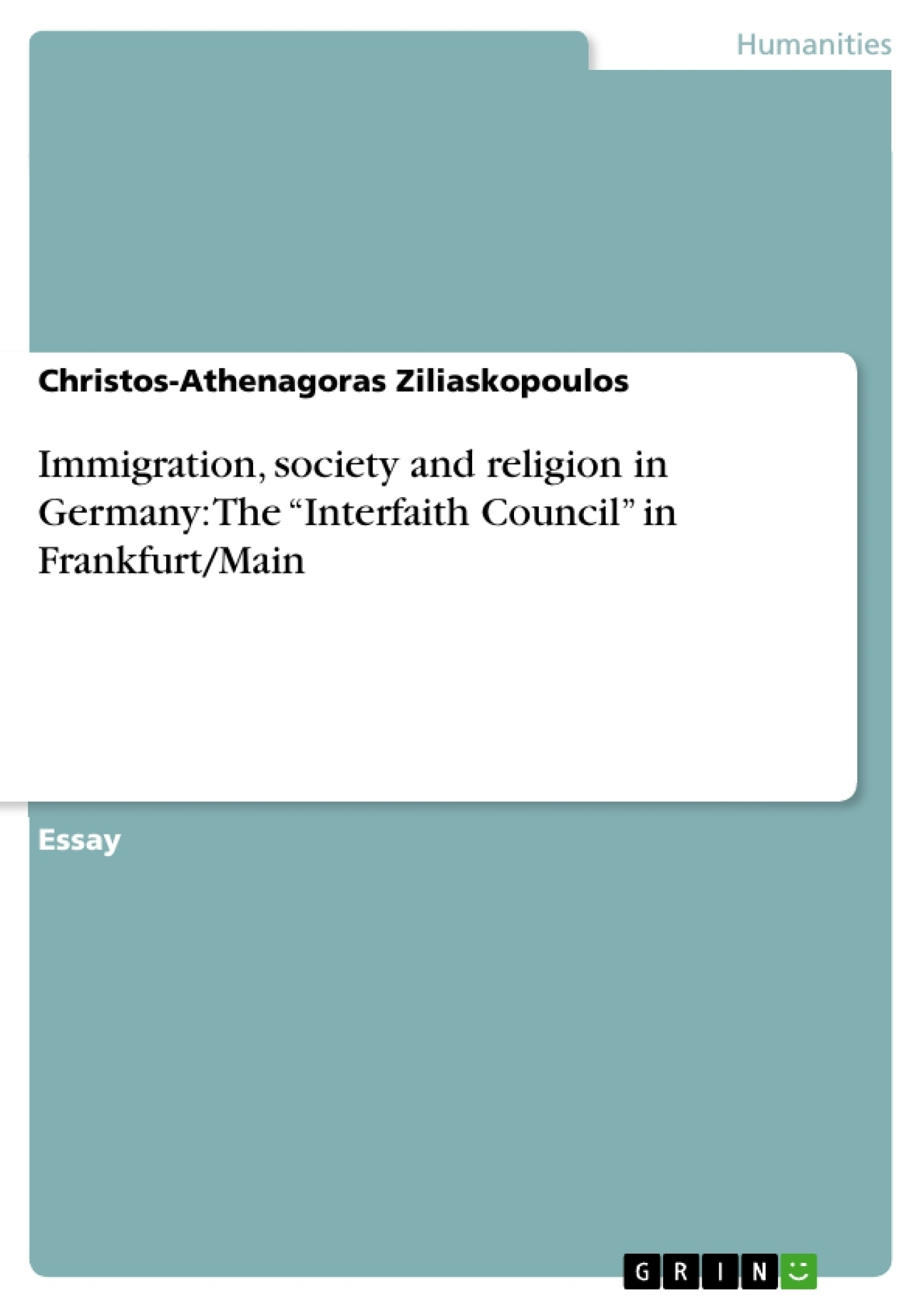 """Title: Immigration, society and religion in Germany: The """"Interfaith Council"""" in Frankfurt/Main"""