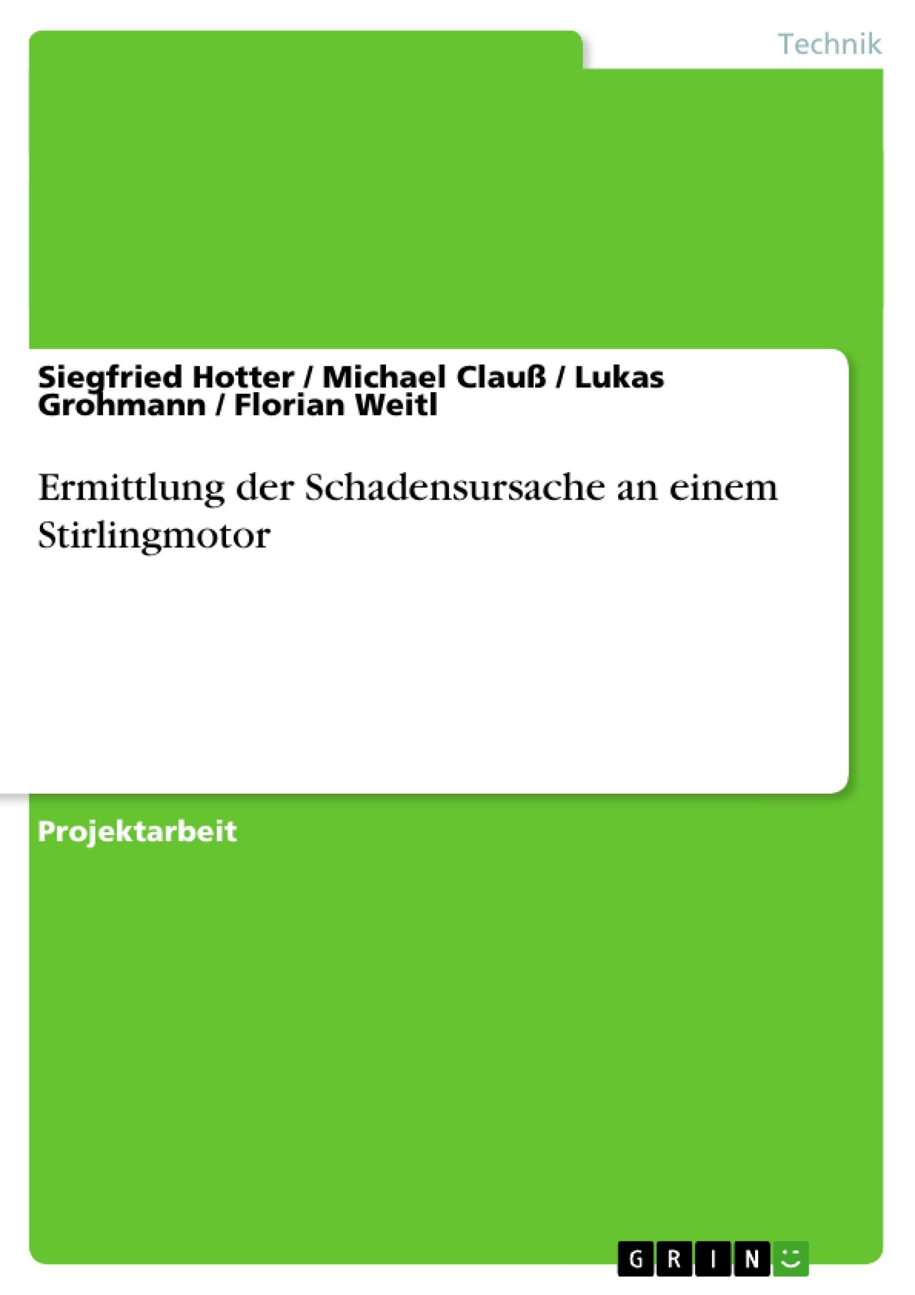 Titel: Ermittlung der Schadensursache an einem Stirlingmotor
