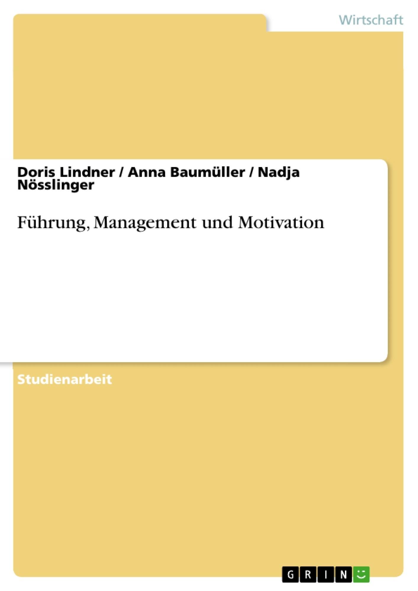 Titel: Führung, Management und Motivation
