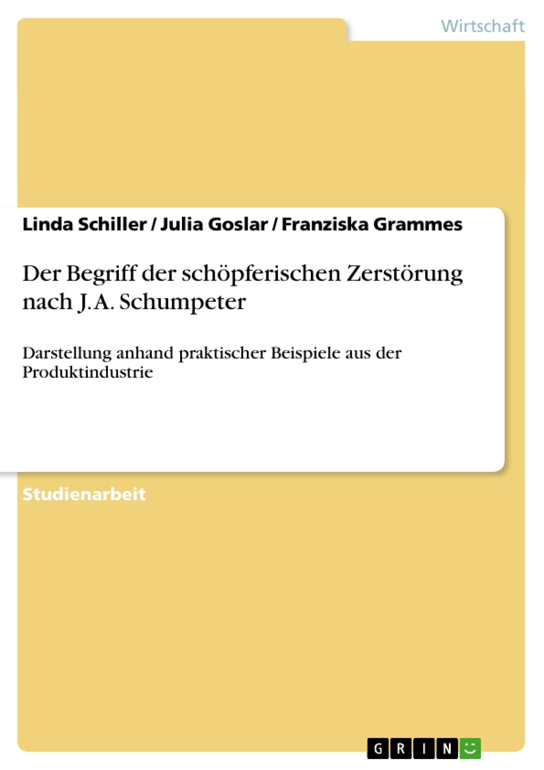 Titel: Der Begriff der schöpferischen Zerstörung nach J. A. Schumpeter