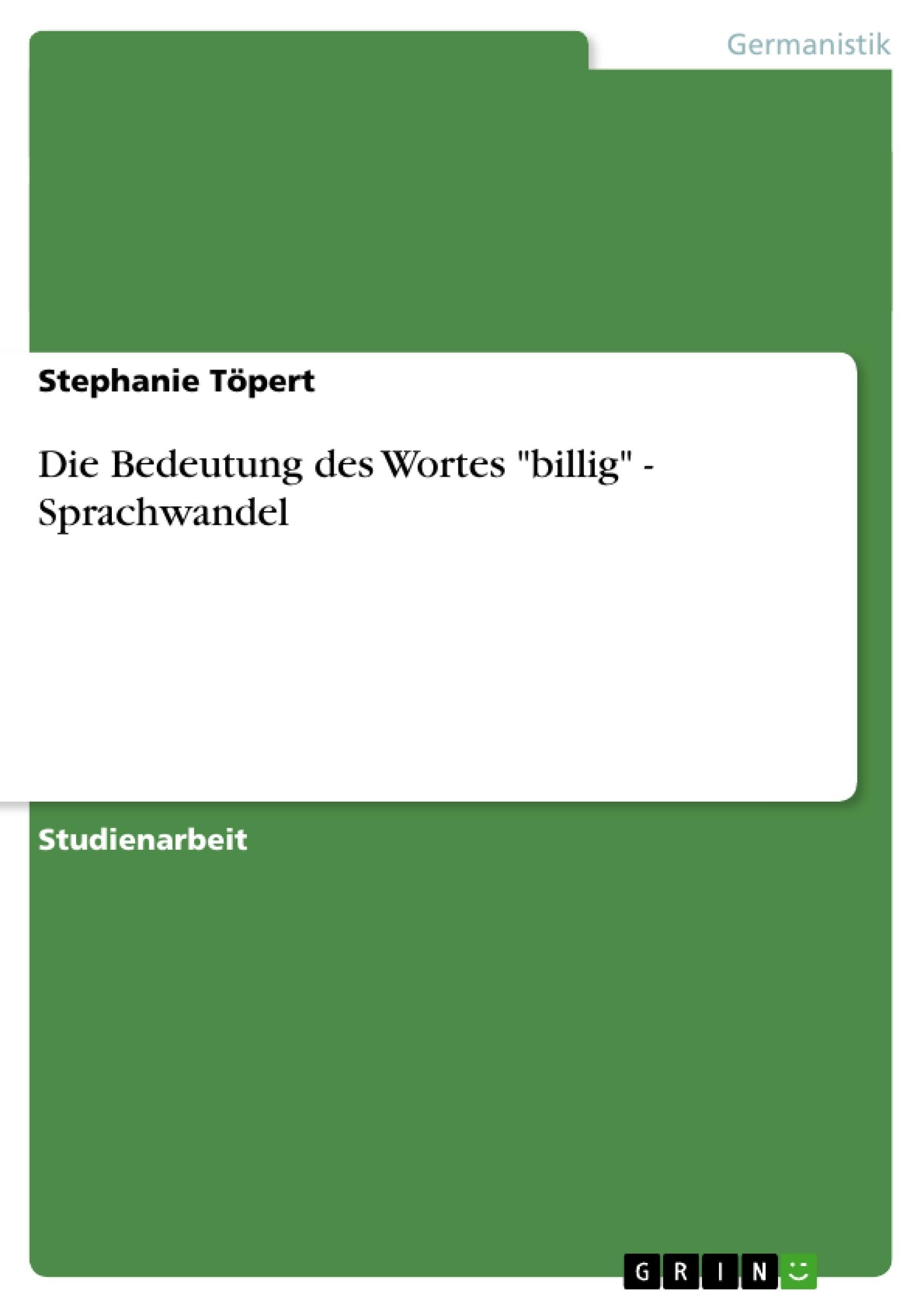 """Titel: Die Bedeutung des Wortes """"billig"""" - Sprachwandel"""
