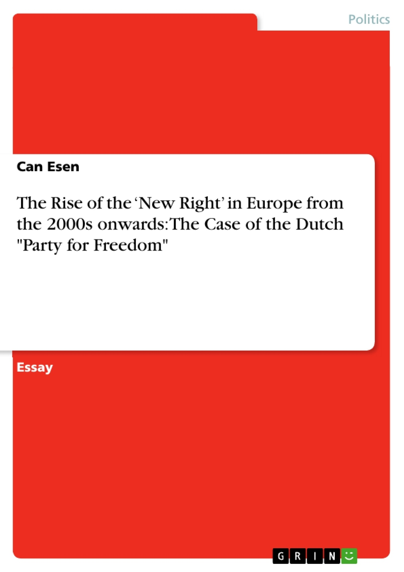 "Title: The Rise of the 'New Right' in Europe from the 2000s onwards: The Case of the Dutch ""Party for Freedom"""