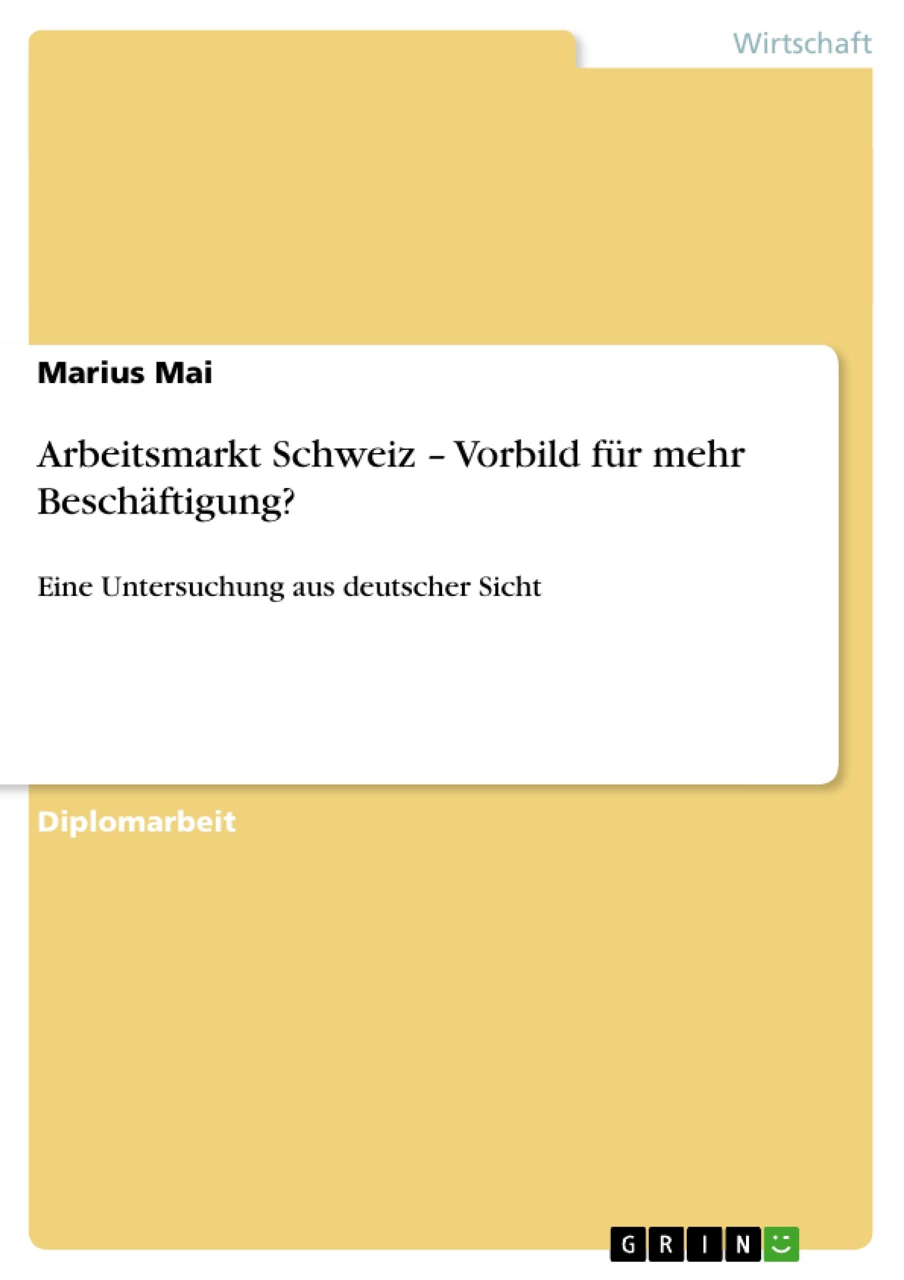 Titel: Arbeitsmarkt Schweiz – Vorbild für mehr Beschäftigung?
