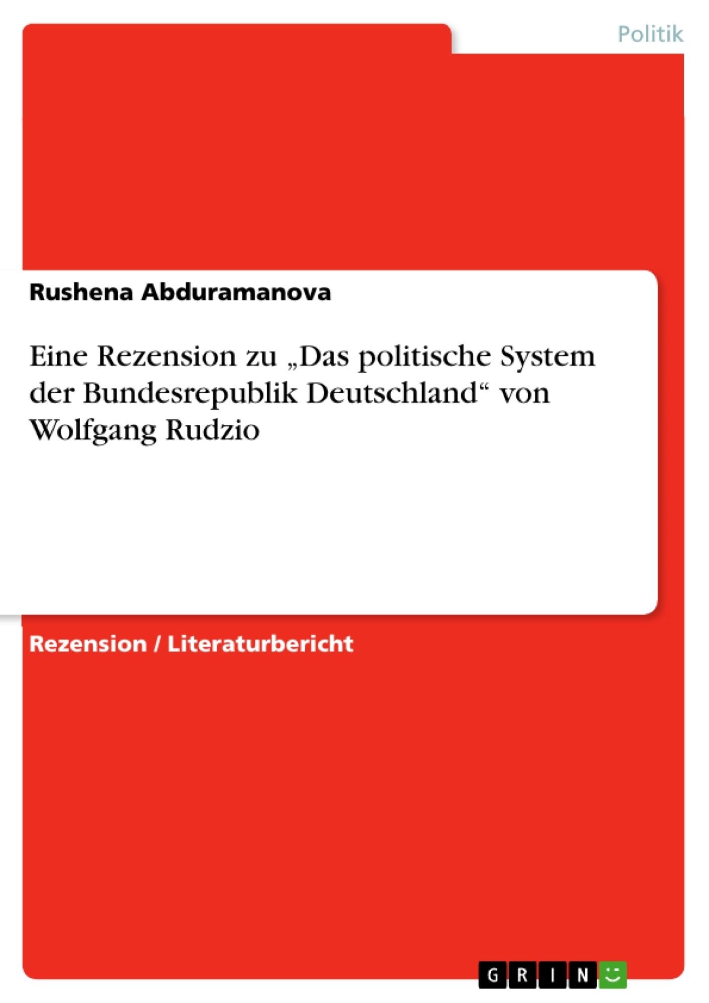 """Titel: Eine Rezension zu """"Das politische System der Bundesrepublik Deutschland"""" von Wolfgang Rudzio"""
