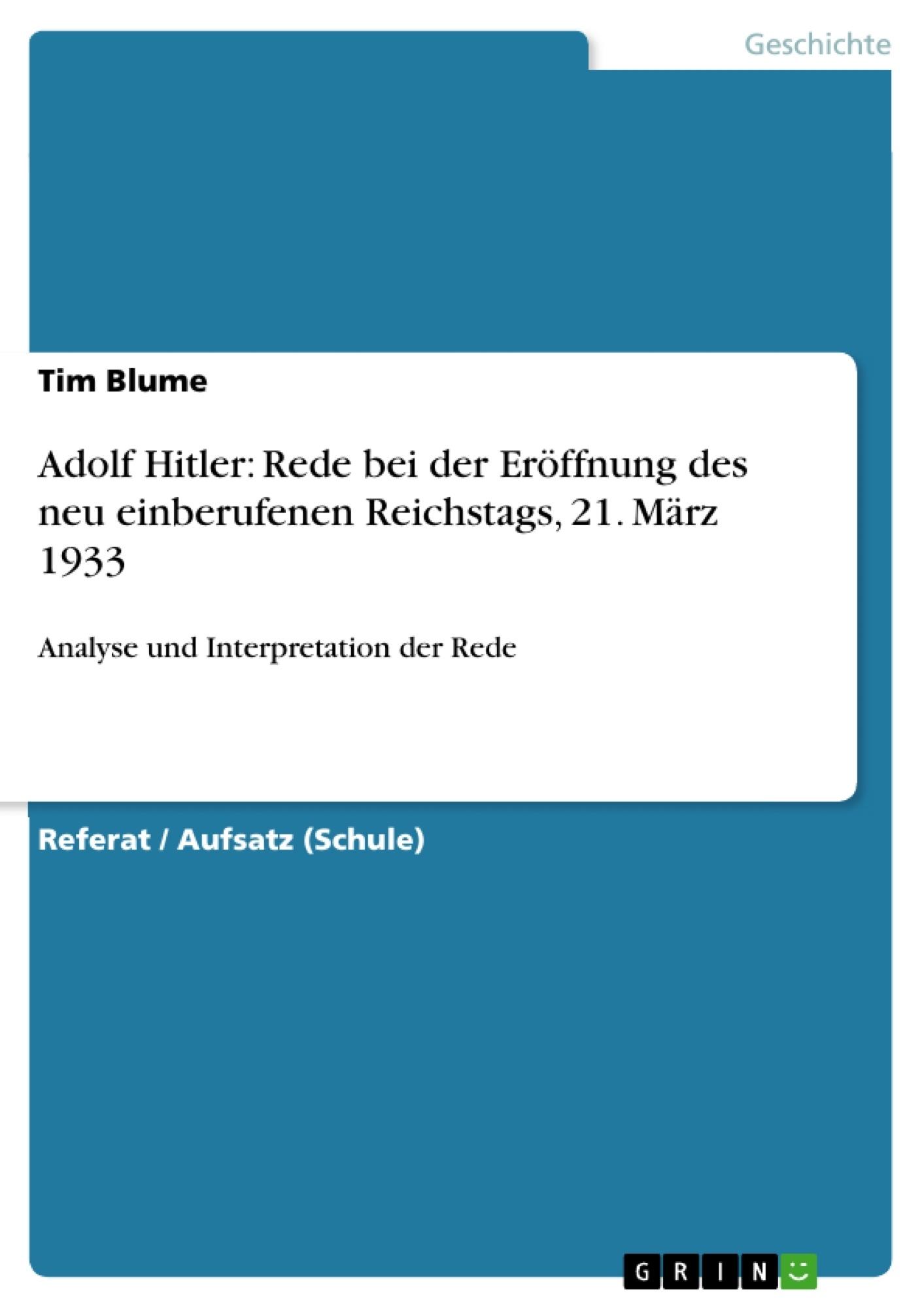 Titel: Adolf Hitler: Rede bei der Eröffnung des neu einberufenen Reichstags, 21. März 1933