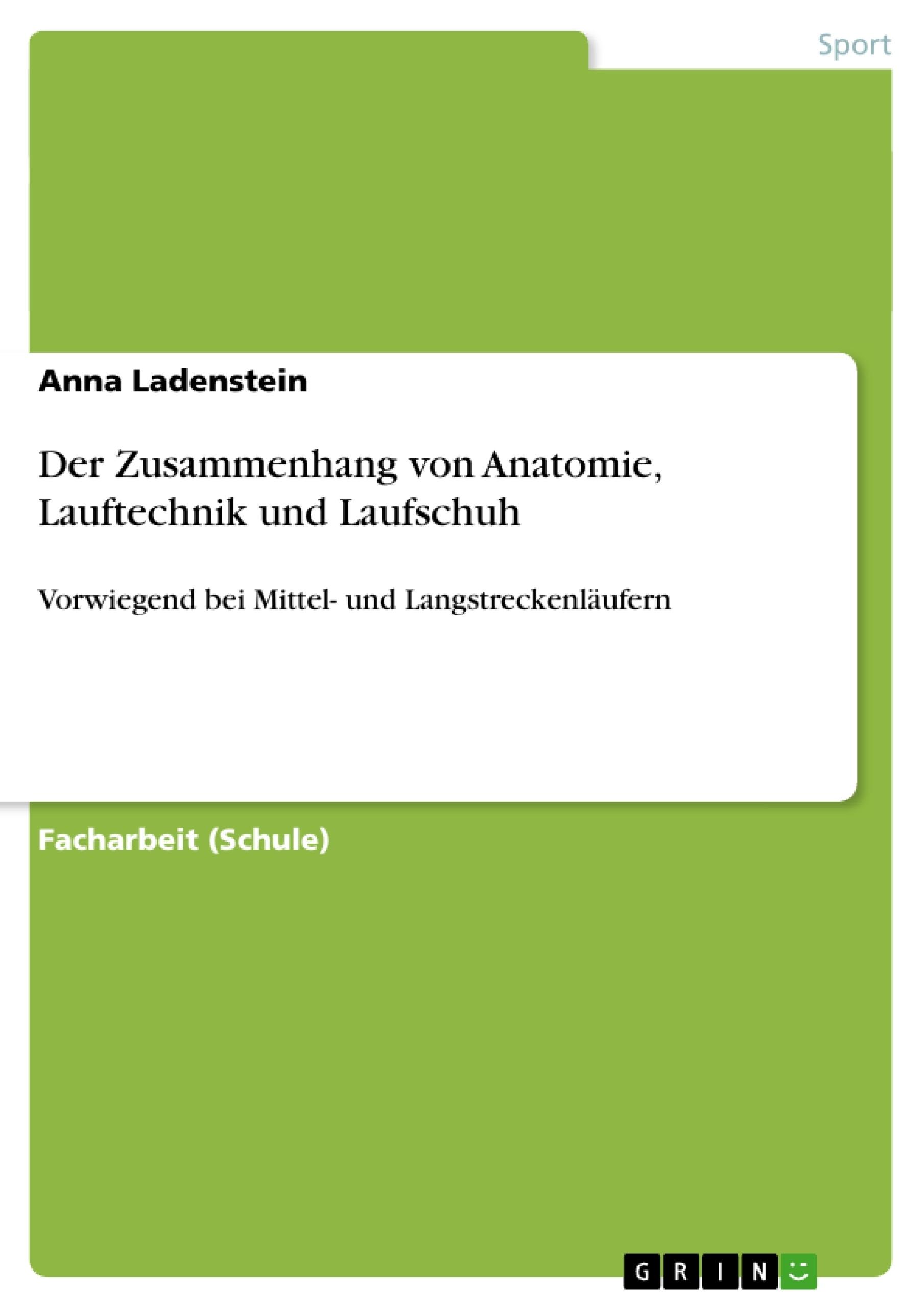 Der Zusammenhang von Anatomie, Lauftechnik und Laufschuh ...