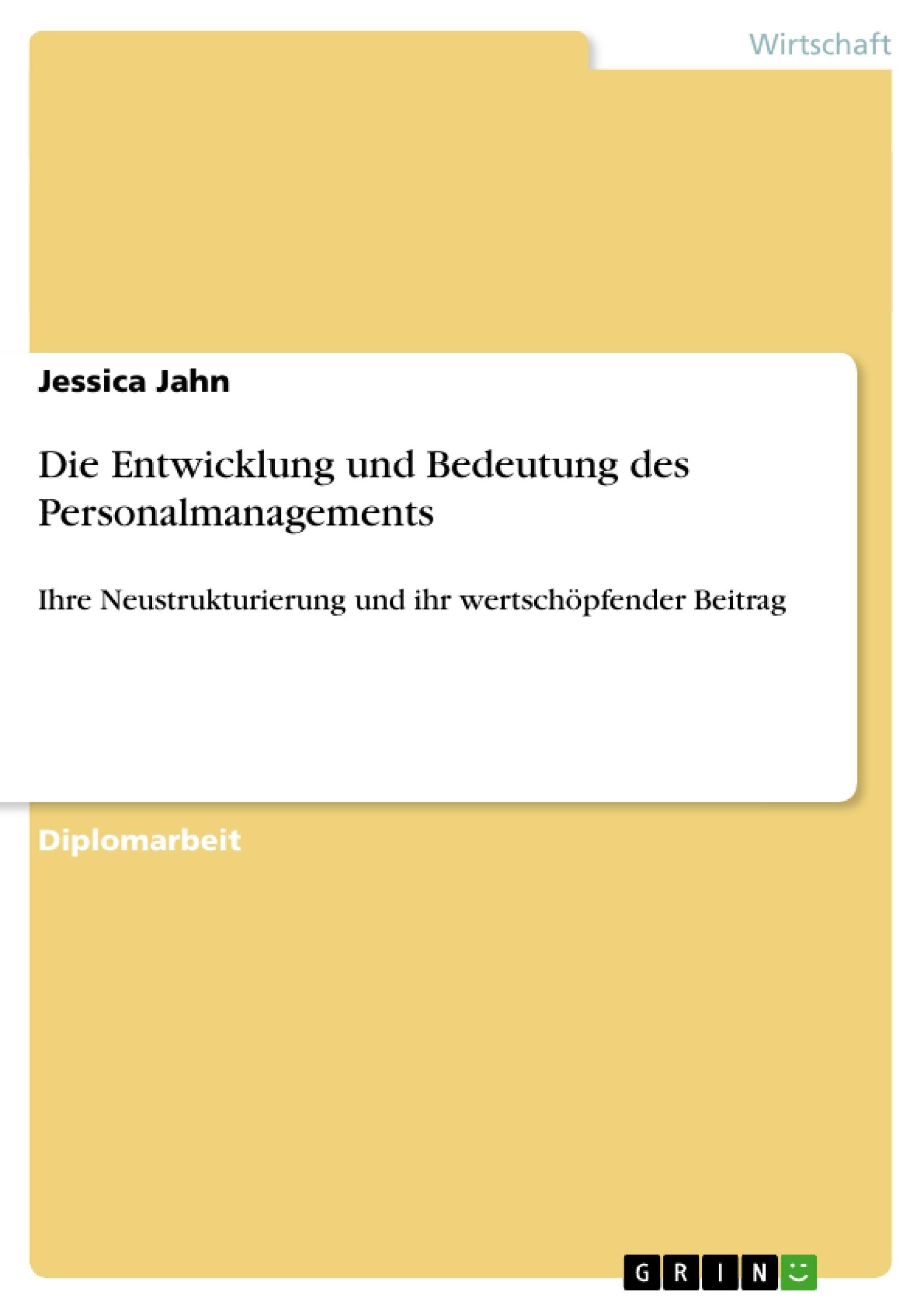 Titel: Die Entwicklung und Bedeutung des Personalmanagements
