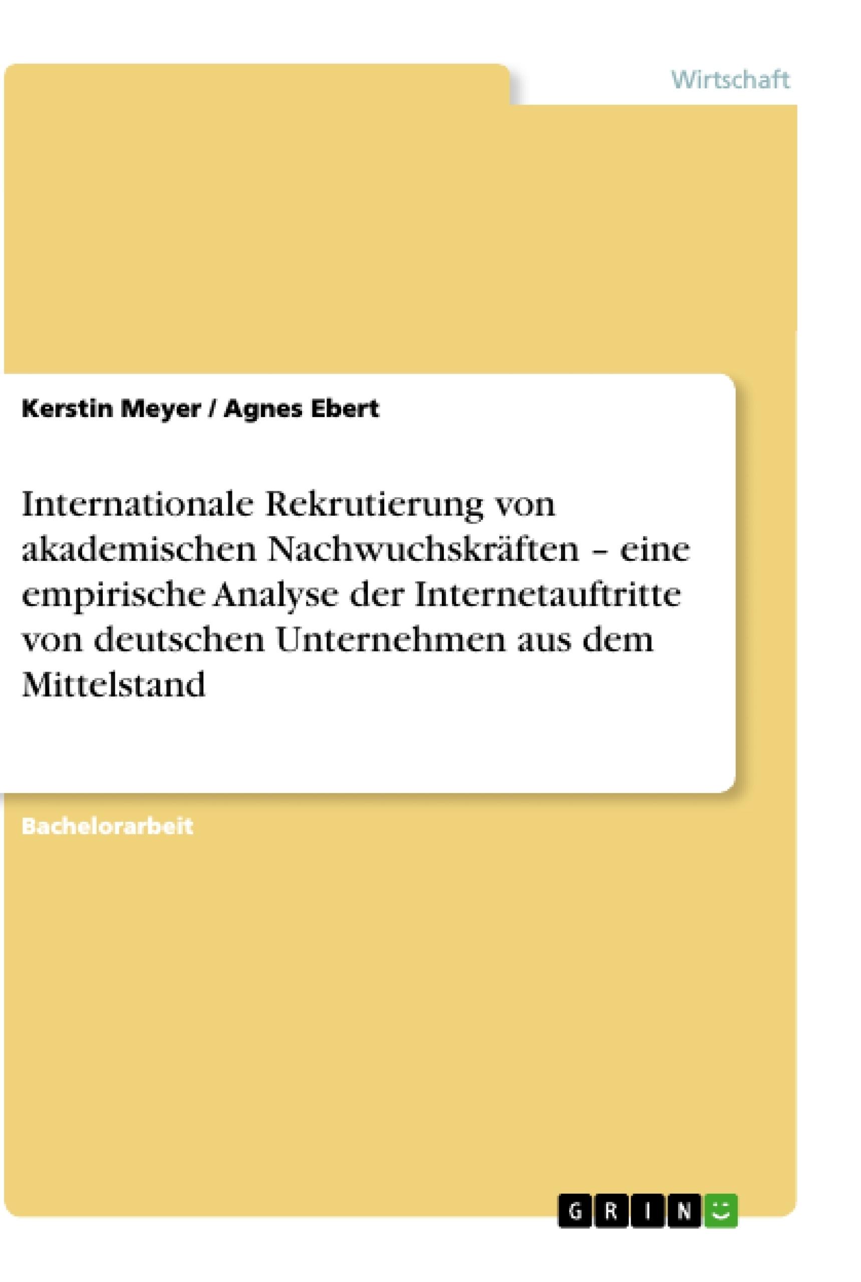 Titel: Internationale Rekrutierung von akademischen Nachwuchskräften – eine empirische Analyse der Internetauftritte von deutschen Unternehmen aus dem Mittelstand