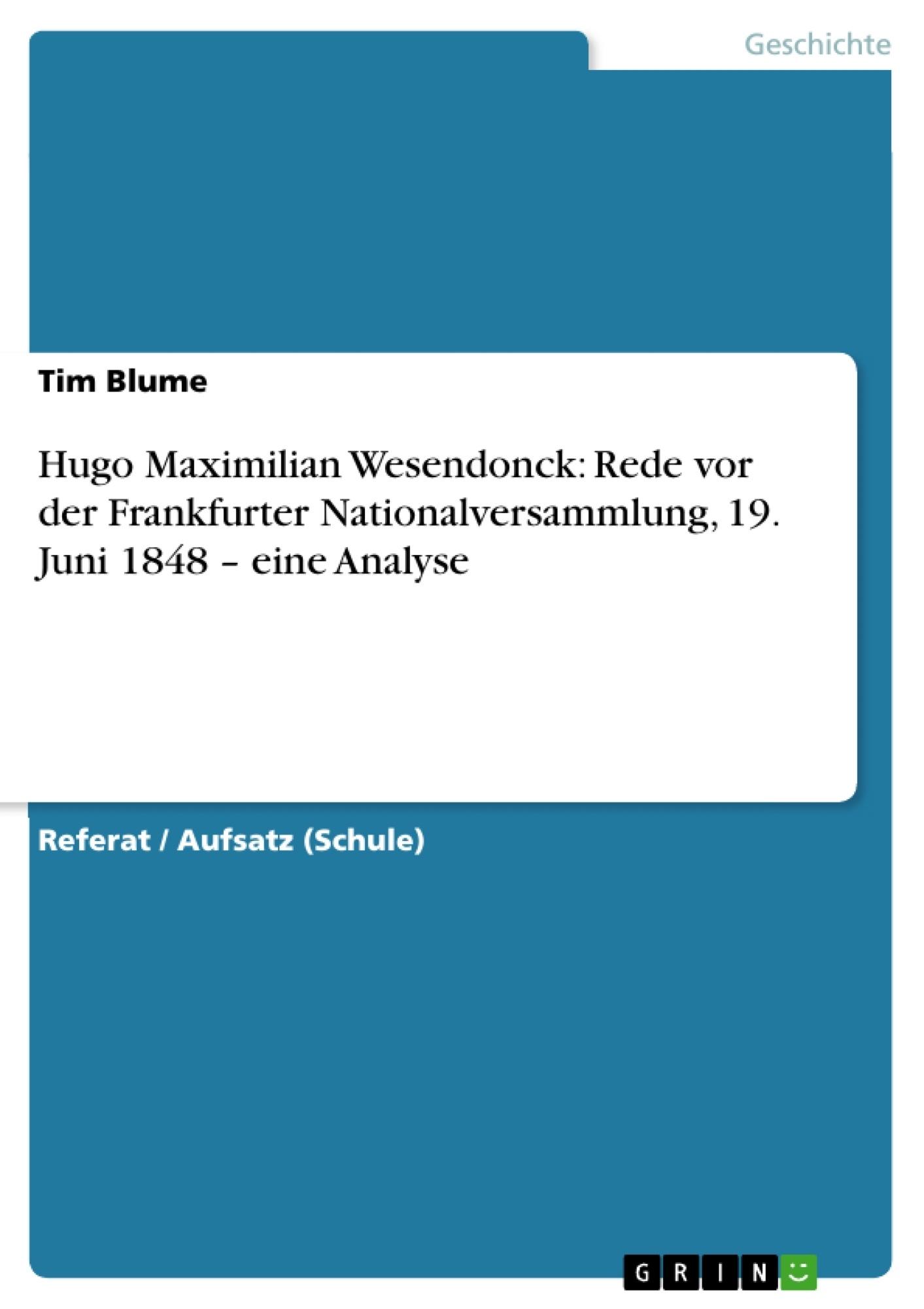 Titel: Hugo Maximilian Wesendonck: Rede vor der Frankfurter Nationalversammlung, 19. Juni 1848 – eine Analyse